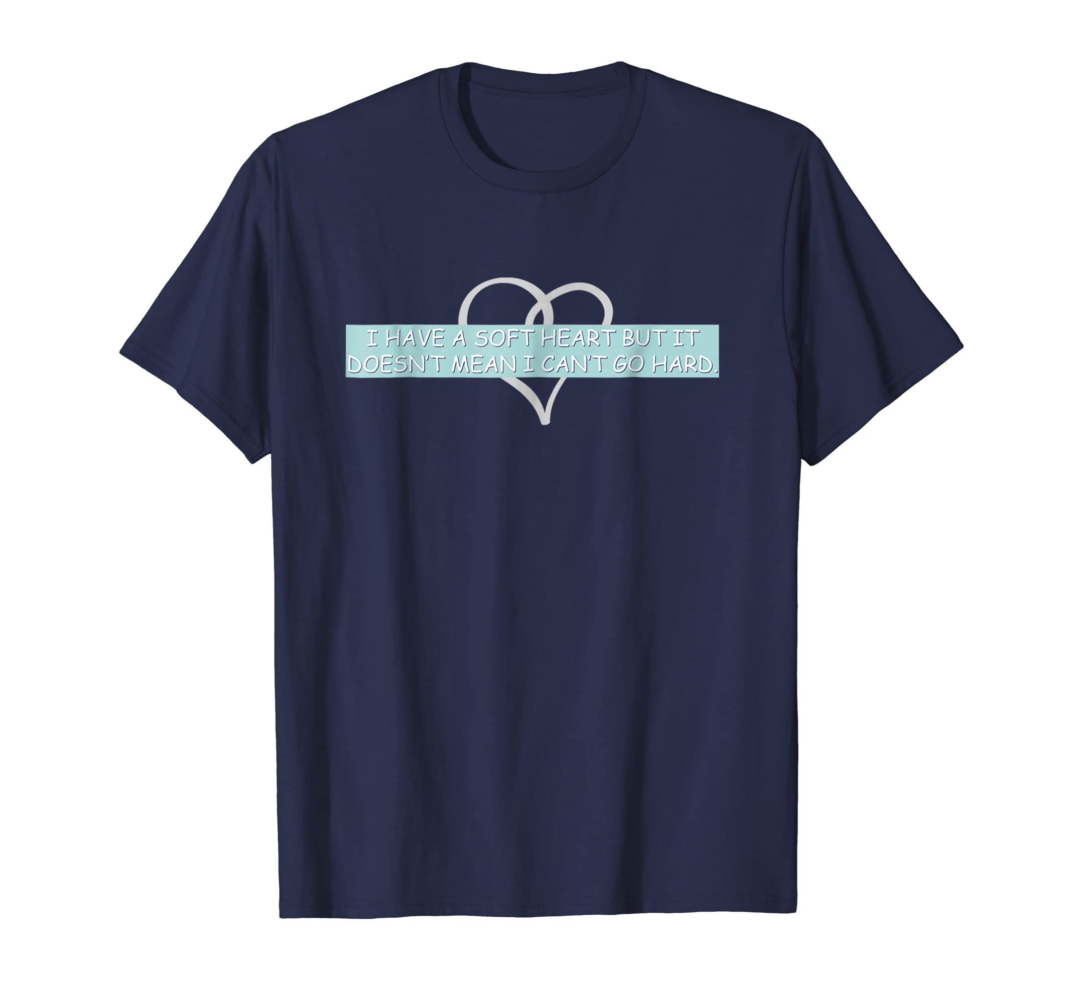'I Have A Soft Heart' Funny Cool T Shirt-Teesml