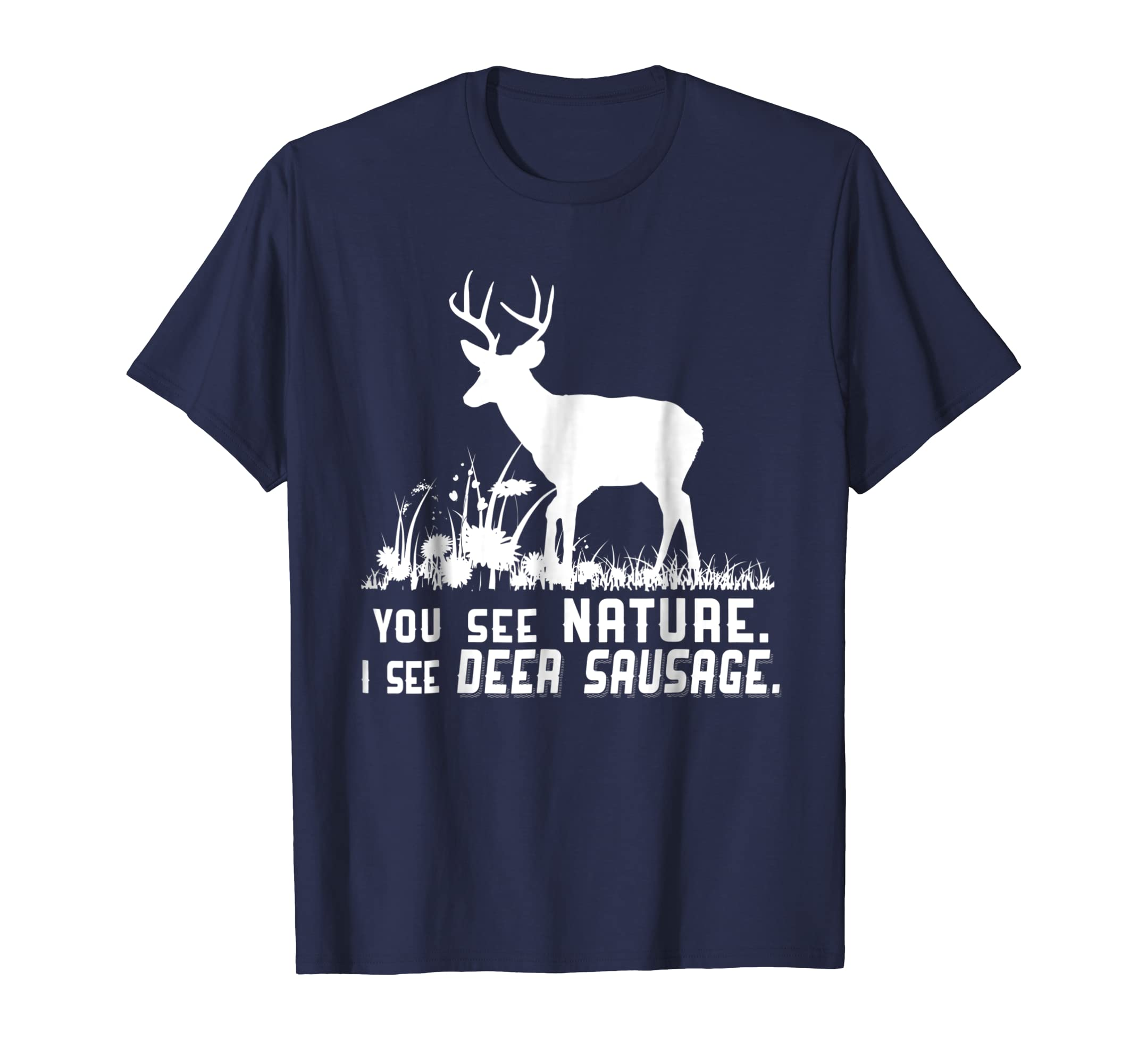 Funny Hunting Shirts You see Nature, I See Deer Sausage Tee-azvn