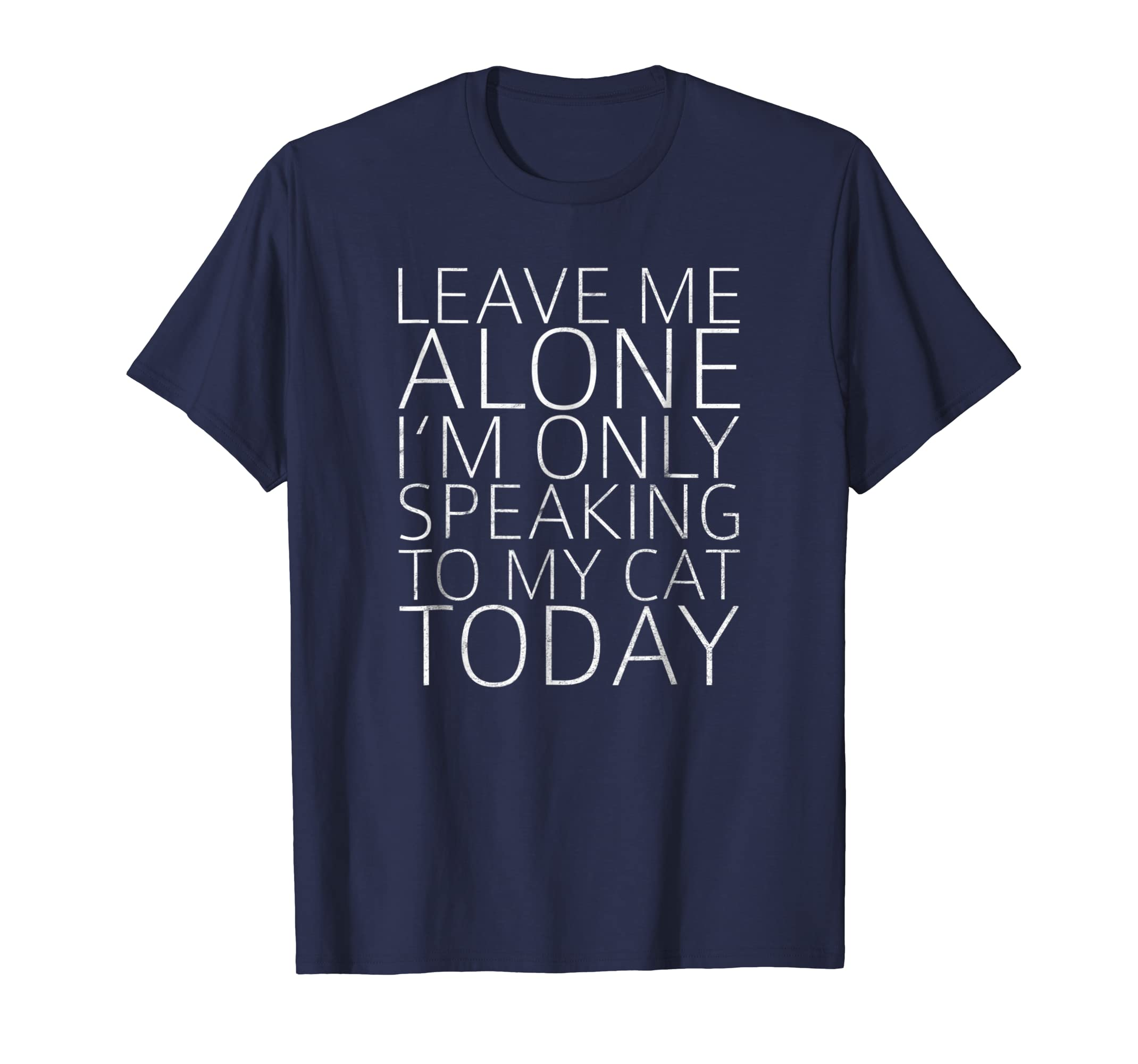 Cat Shirt Funny Gift leave me aone speaking to my cat-AZP