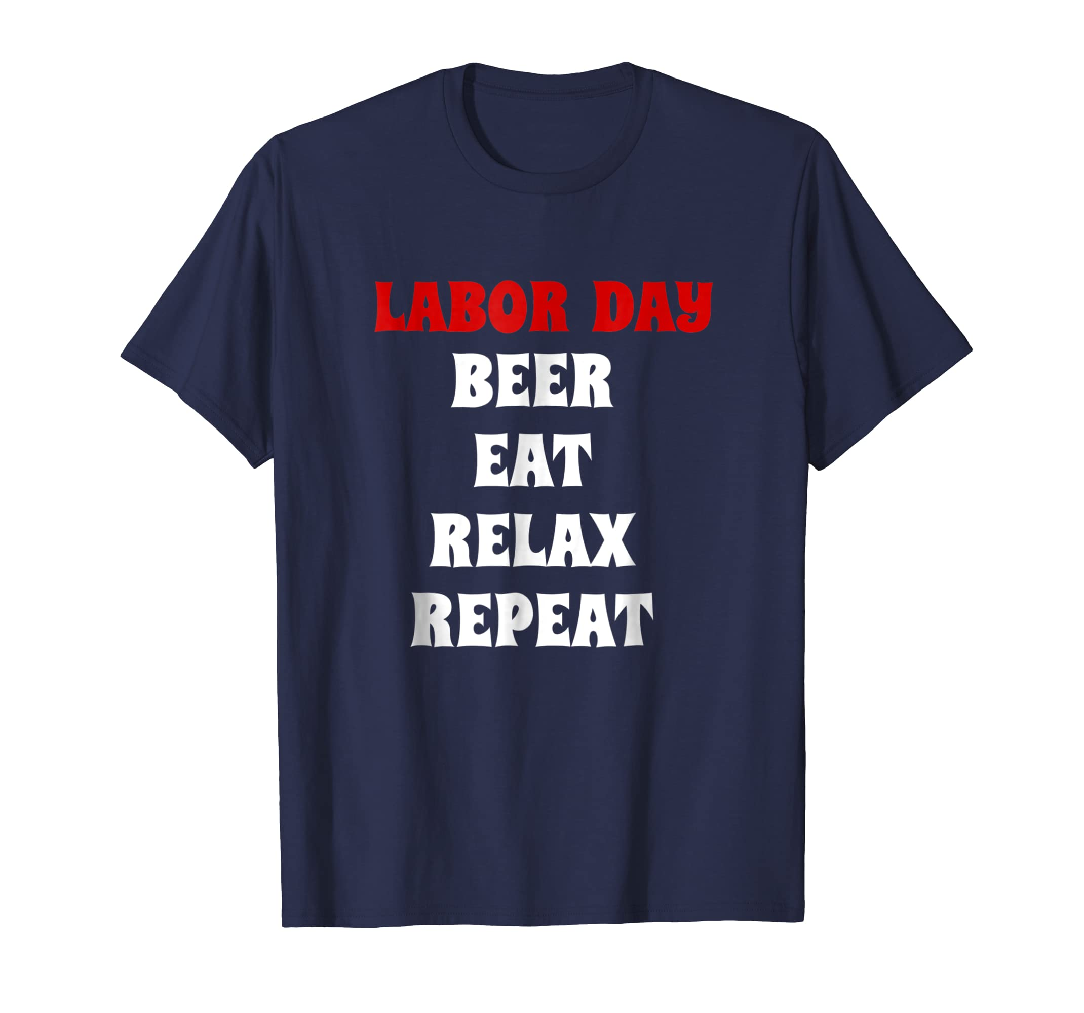 Beer Eat Relax Repeat Happy Labor Day T shirt-anz