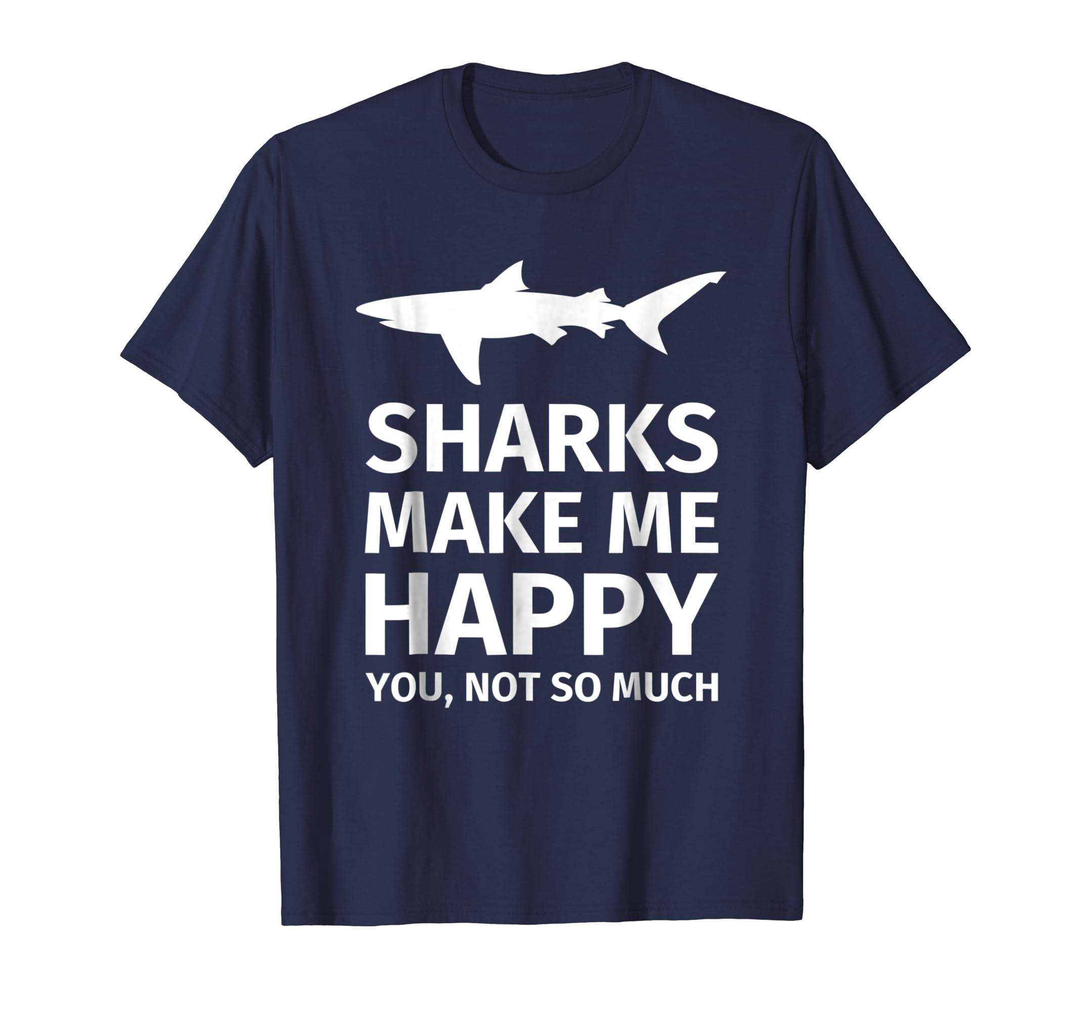 Shark Gifts for Shark Lovers   Funny Sharks Happy T Shirt-Teehay