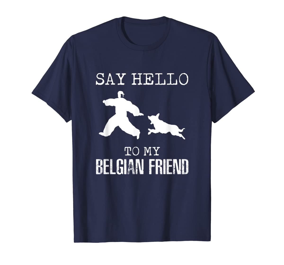 Say Hello To My Belgian Friend K9 T Shirt Dog Police Officer-Men's T-Shirt-Navy