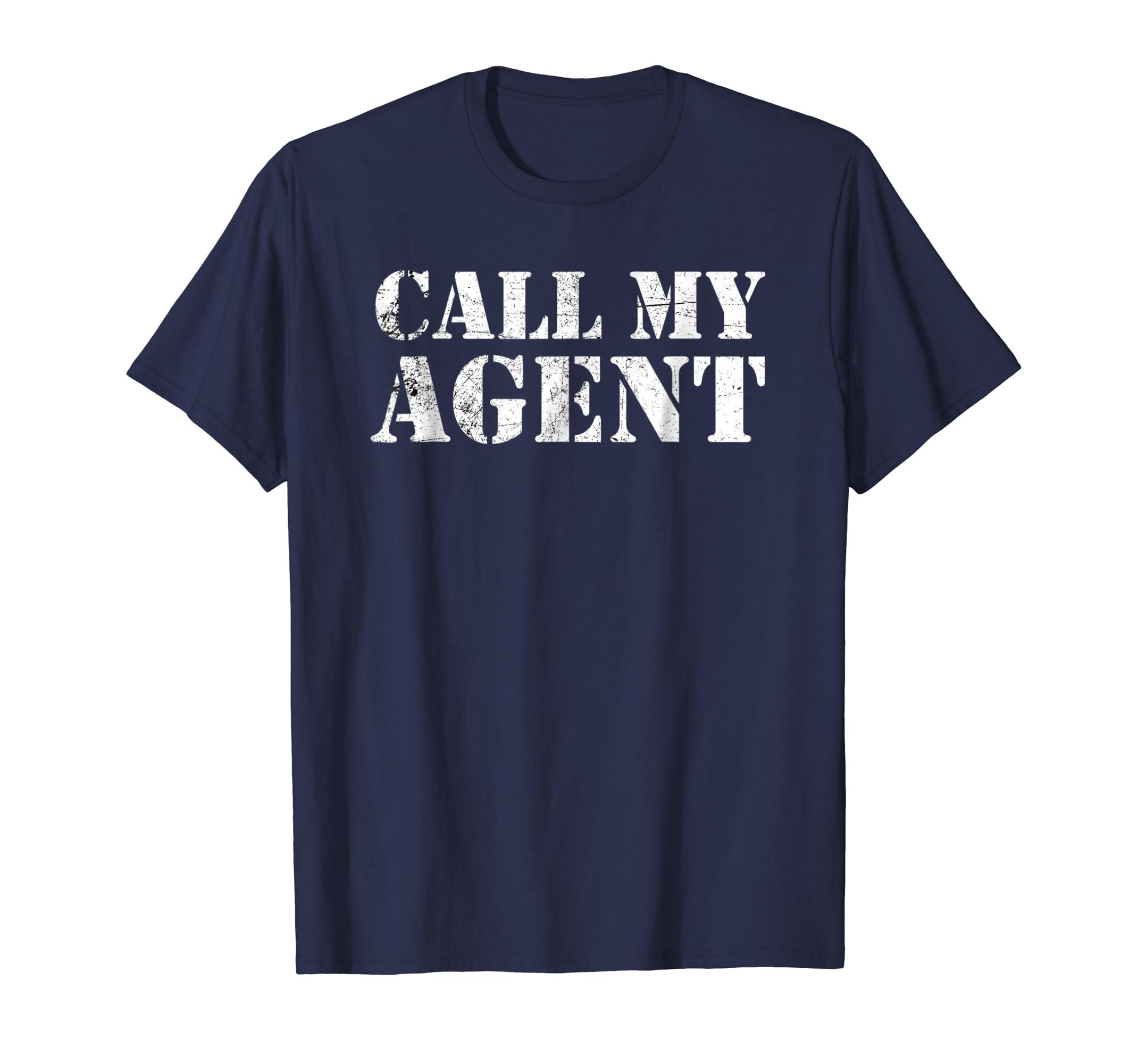 Call My Agent Sarcastic Humor Cool T Shirt-ln