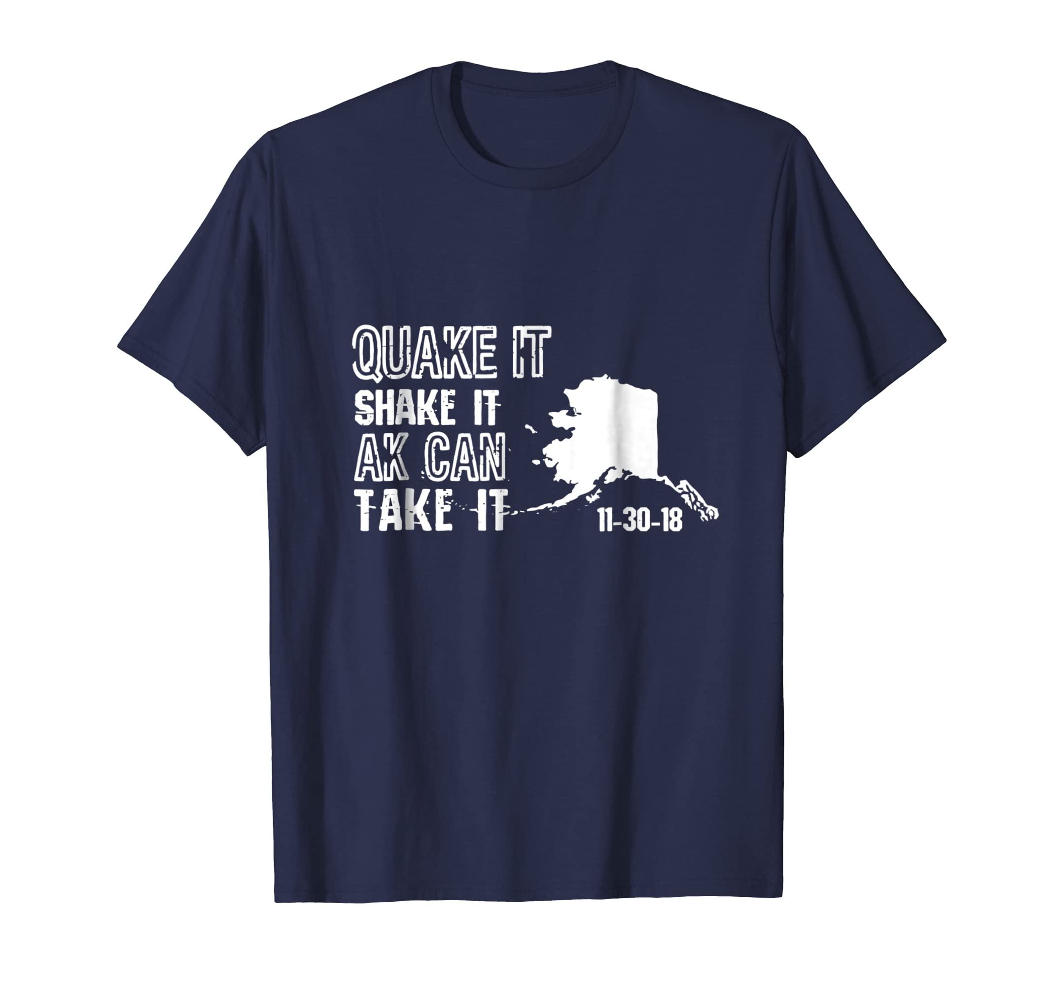 Alaska Earthquake T shirts: Quake It Shake It AK Can Take It-azvn