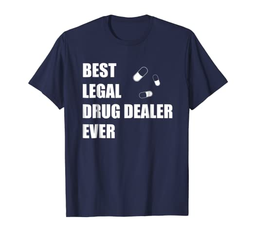 cf312a332 Image Unavailable. Image not available for. Color: Funny Pharmacist T Shirt  - Best Legal Drug Dealer Ever