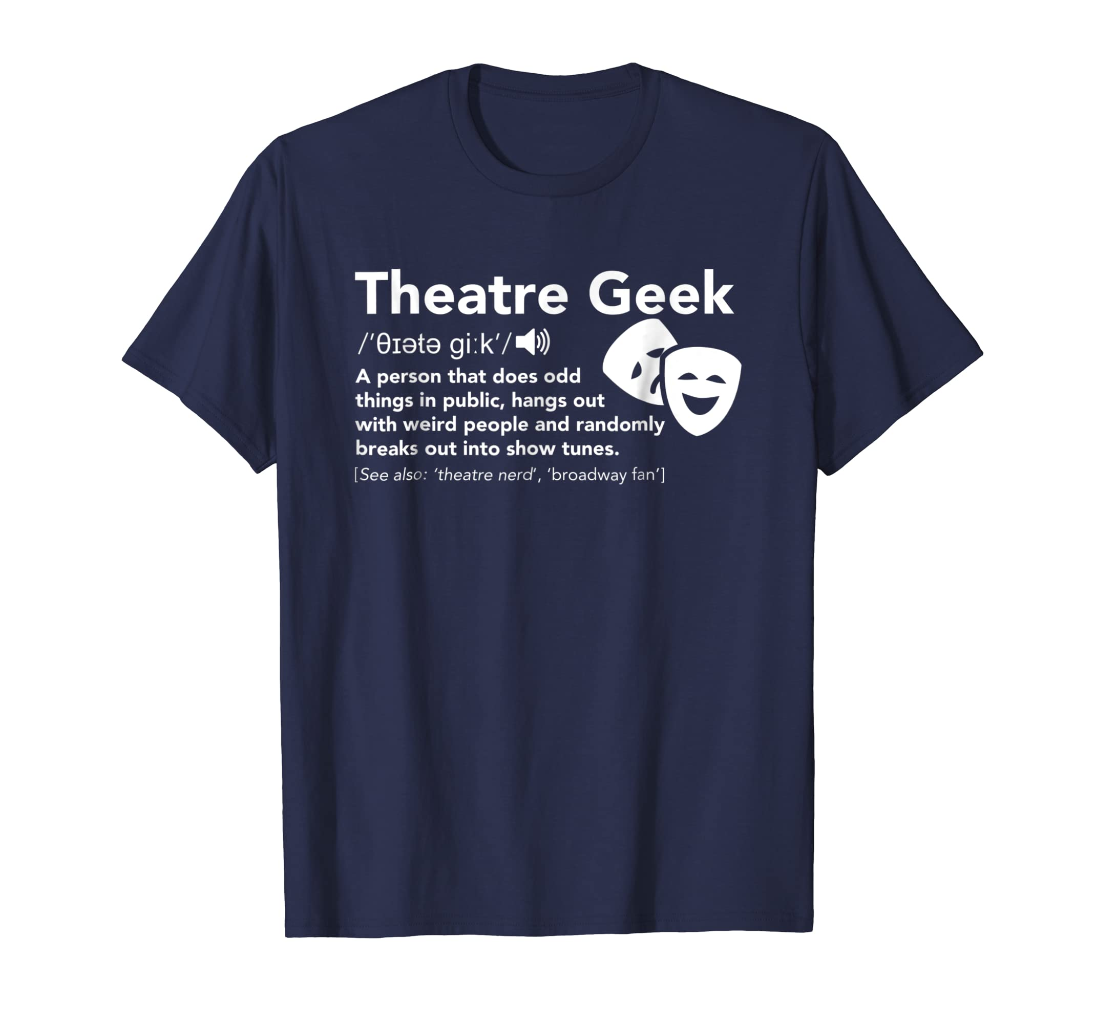 Theatre Geek Definition   Funny Musical Theater T Shirt-Bawle