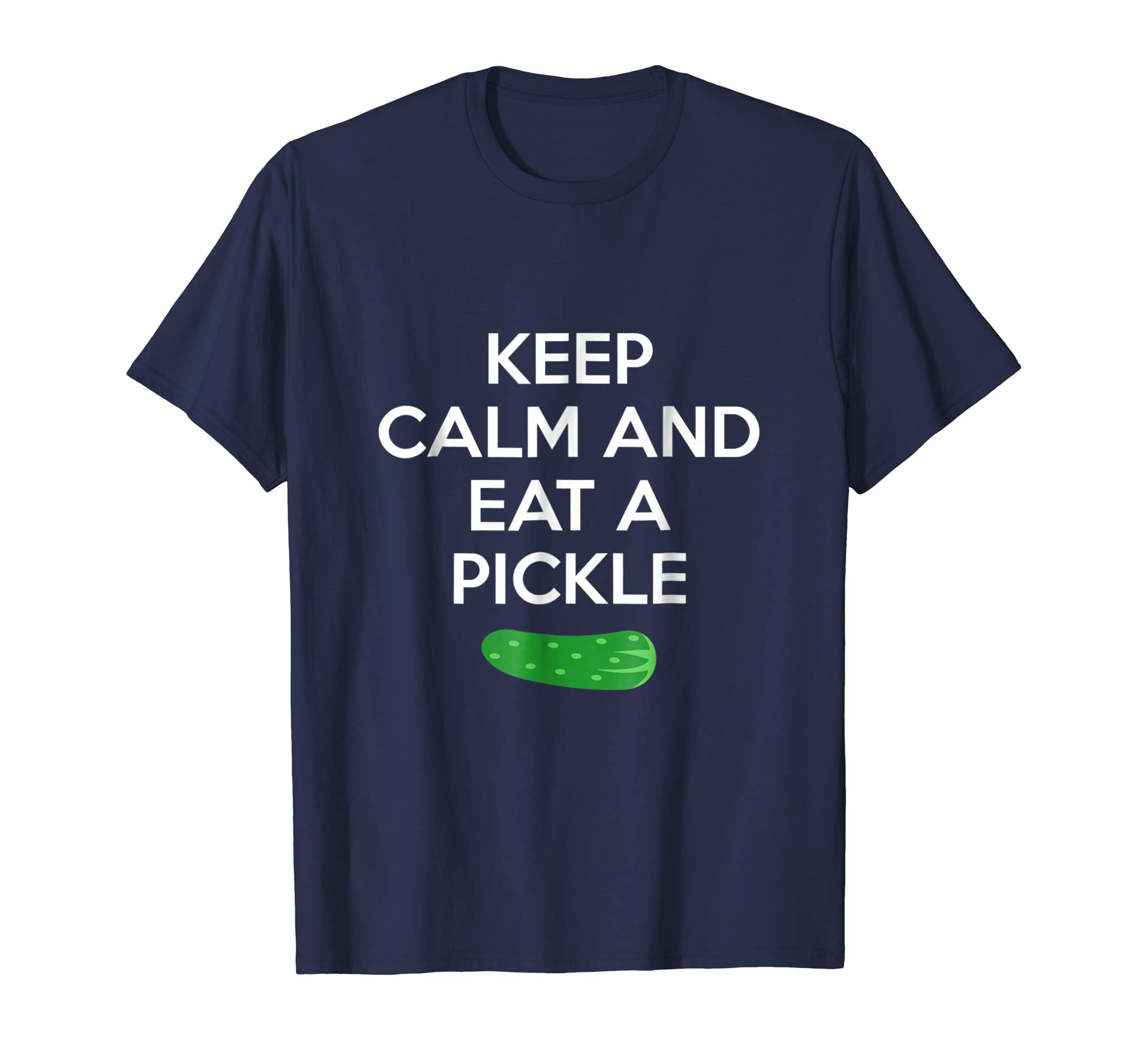 Keep Calm and Eat a Pickle T Shirt | Funny Gift Tee-azvn
