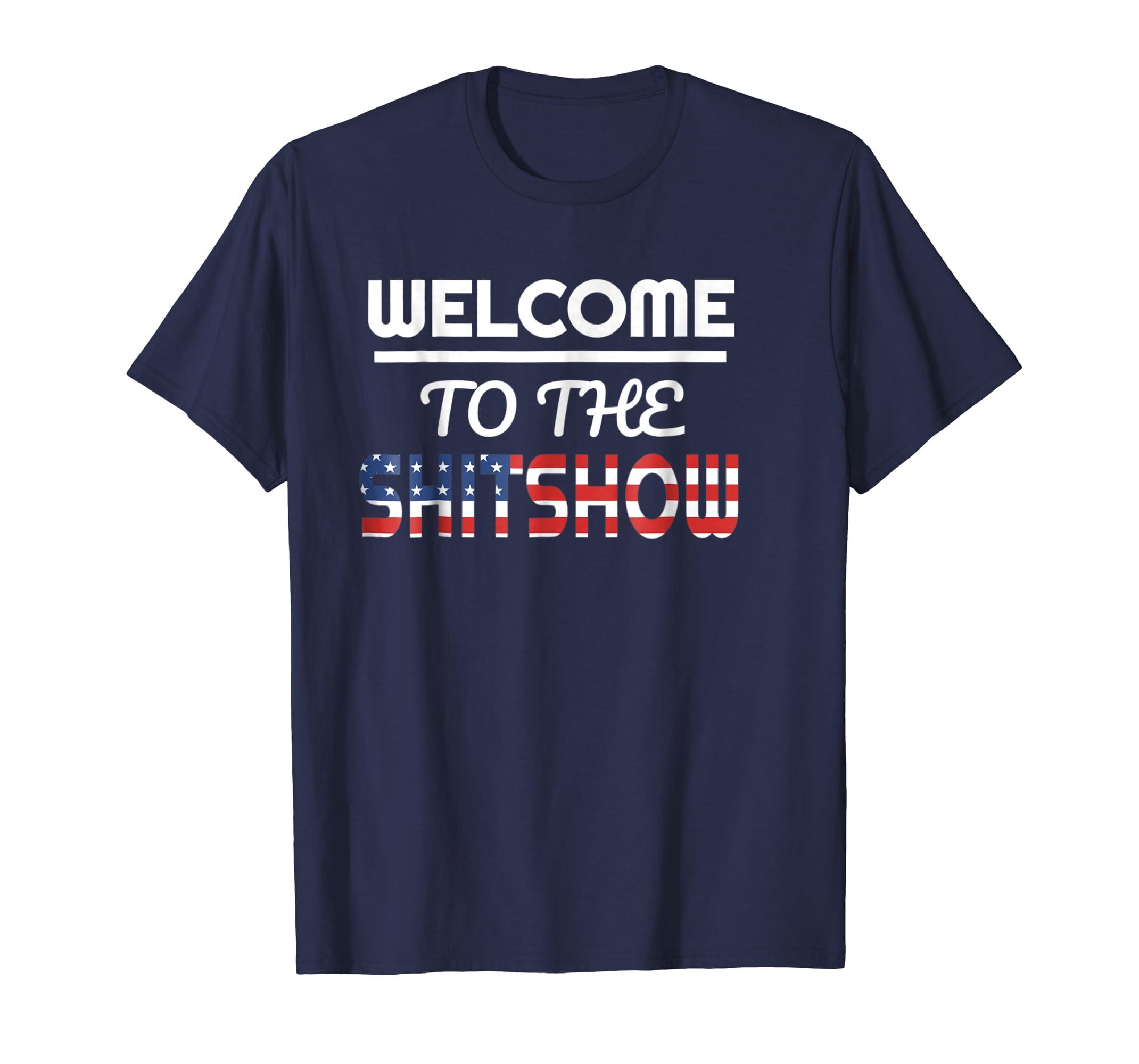 Funny Welcome to the Shitshow Meme Shirt Gift for Men Women-Teesml
