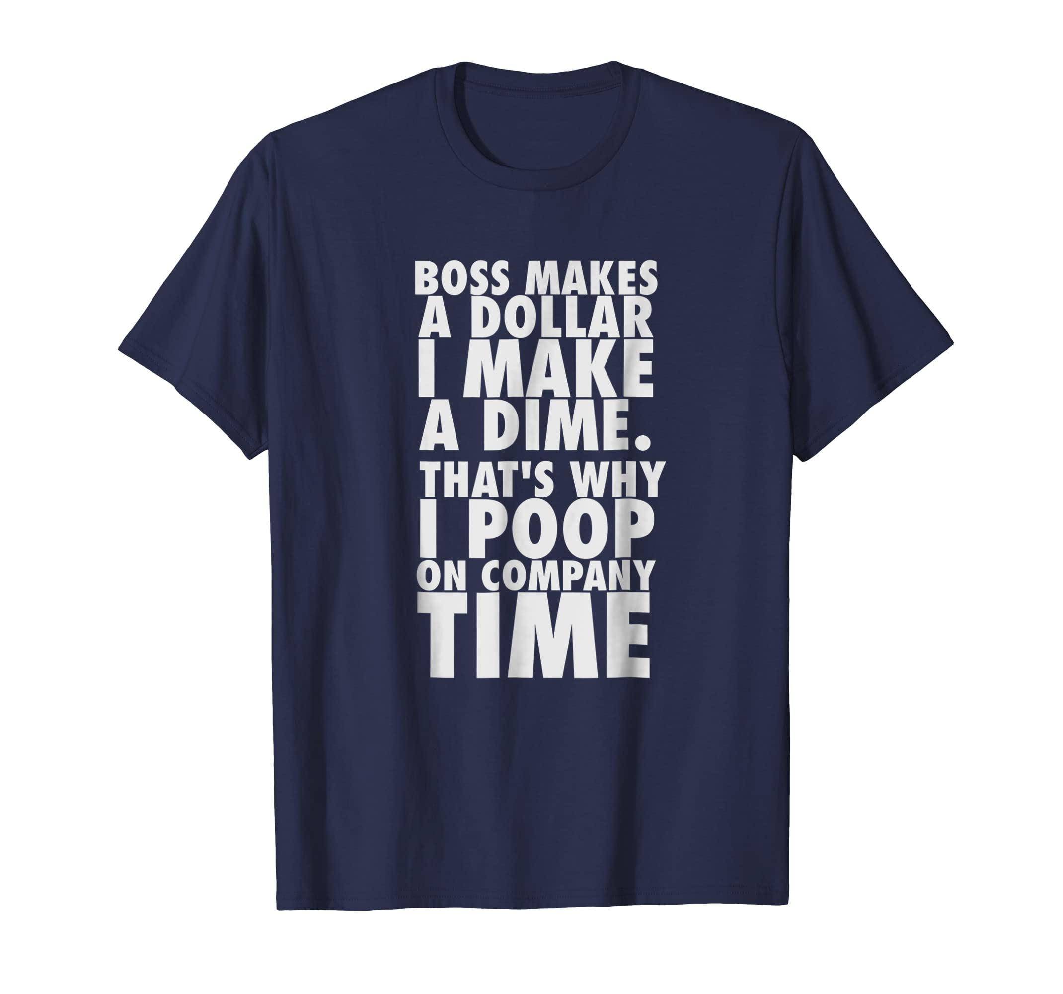 7071fb57c Amazon.com: Boss makes a dollar, I make a dime. T-shirt: Clothing