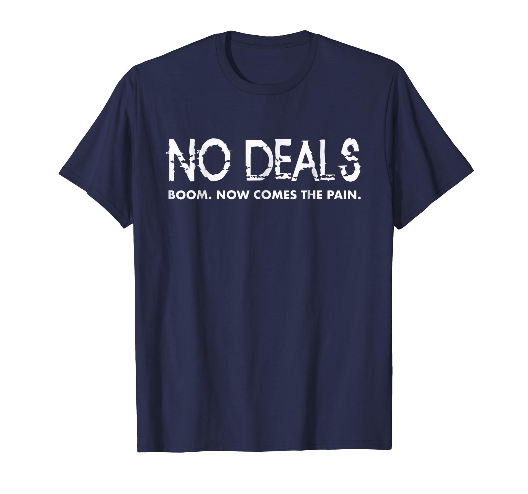 Qanon No Deals Boom Now Comes the Pain Shirt-ln