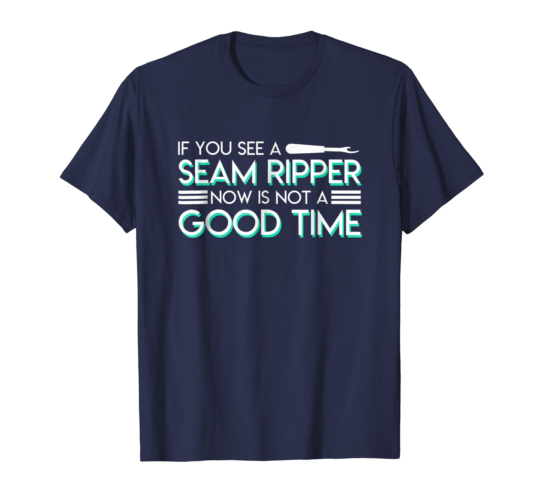 If You See A Seam Ripper Now Is Not A Good Time Sewing Sewing saying funny t shirt