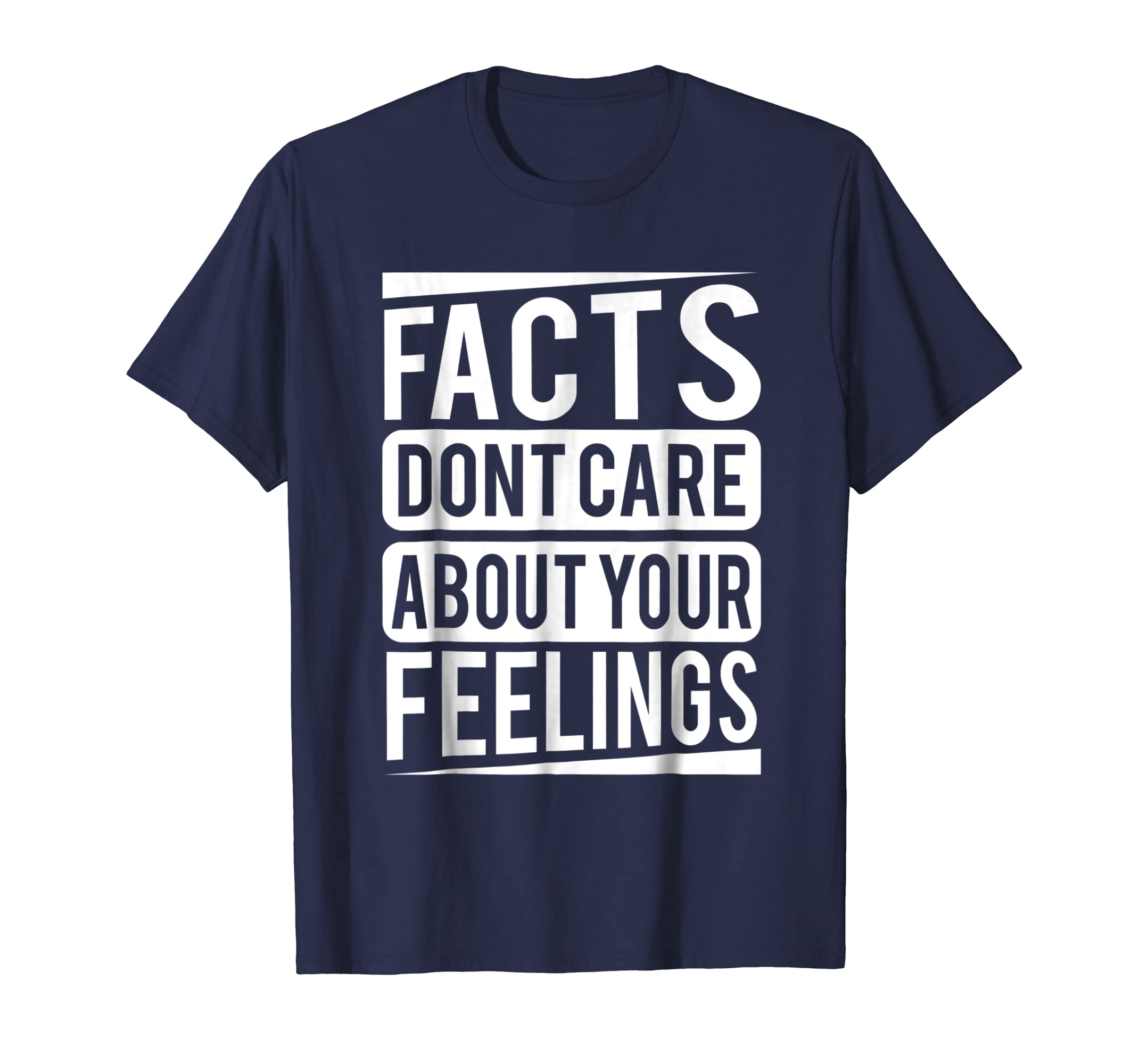 Facts dont care about your feelings Shirt-Teechatpro