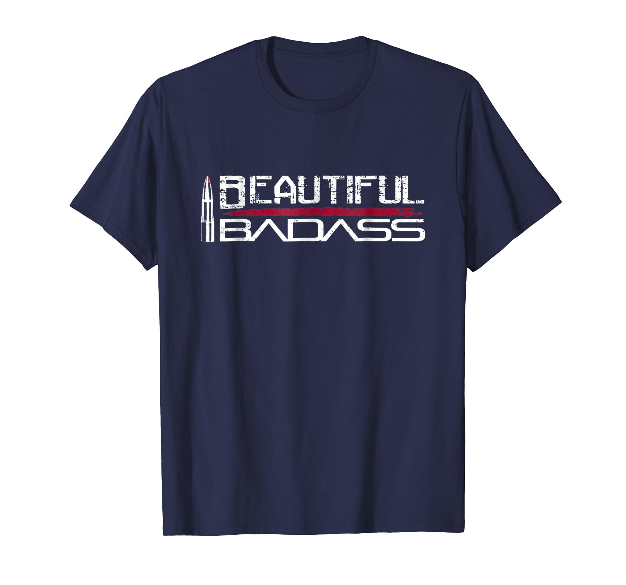 Beautiful & Badass T shirt-ln