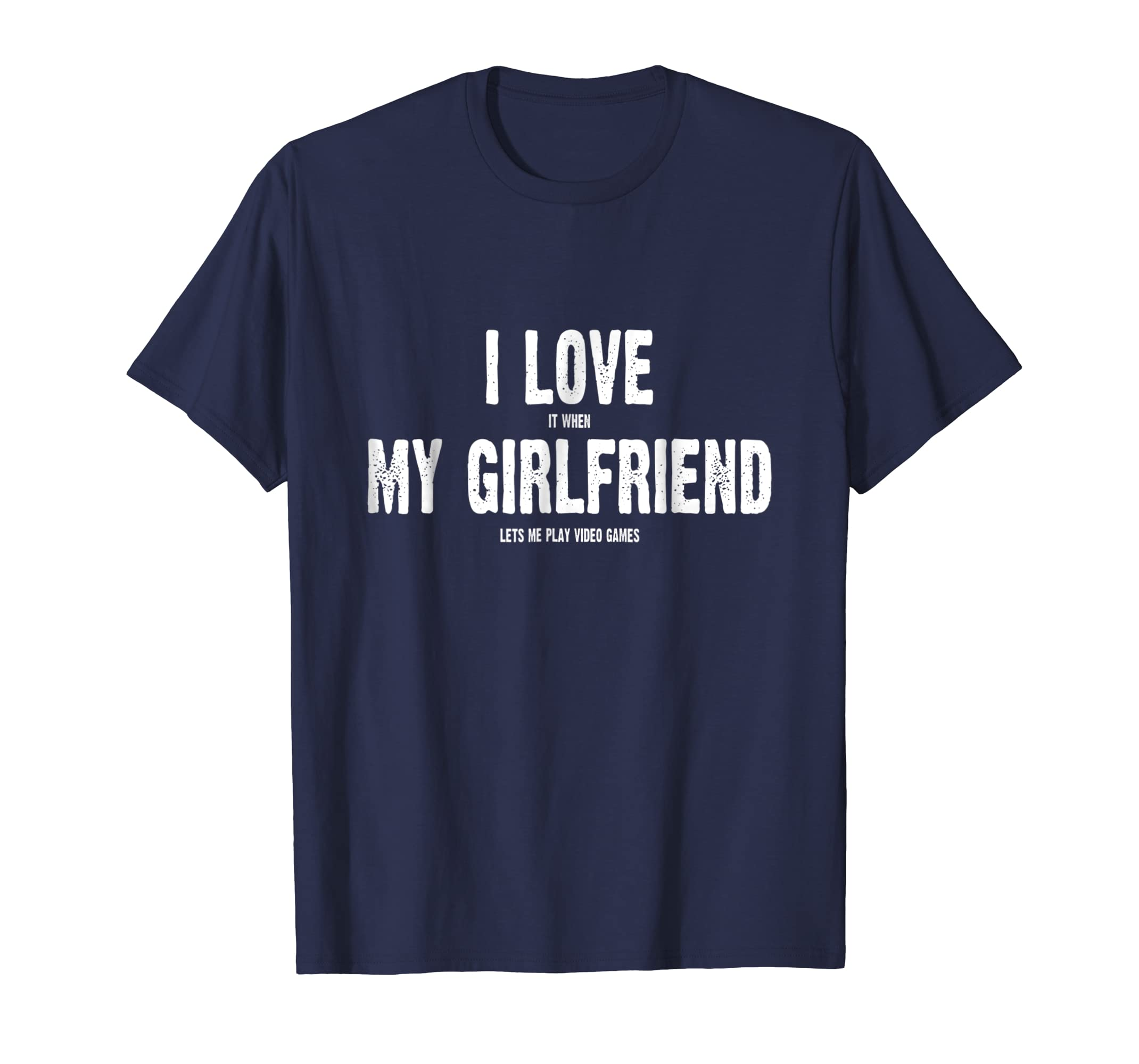 I Love It When My Girlfriend Lets Me Play Video Games Shirt-azvn