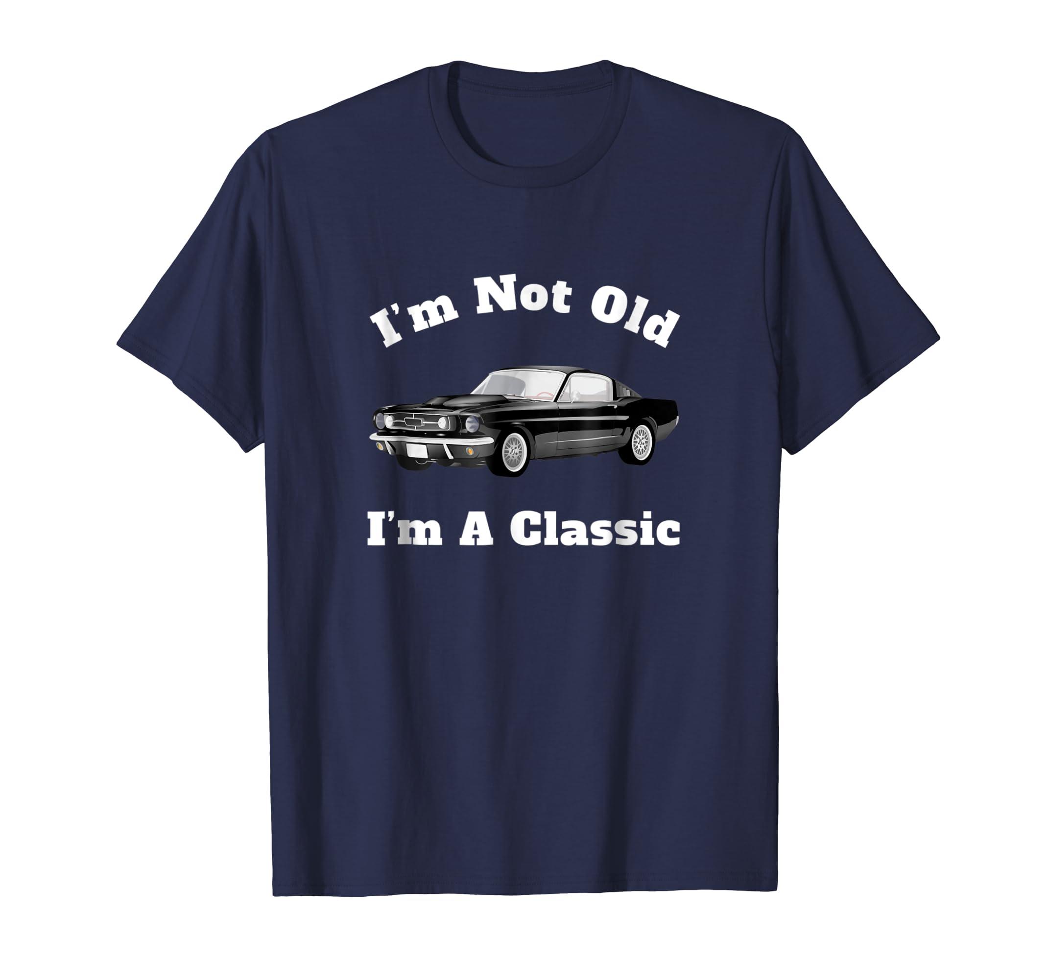 17df6c88 Amazon.com: I'm Not Old I'm A Classic Car Funny T-Shirt - Mens & Womens:  Clothing
