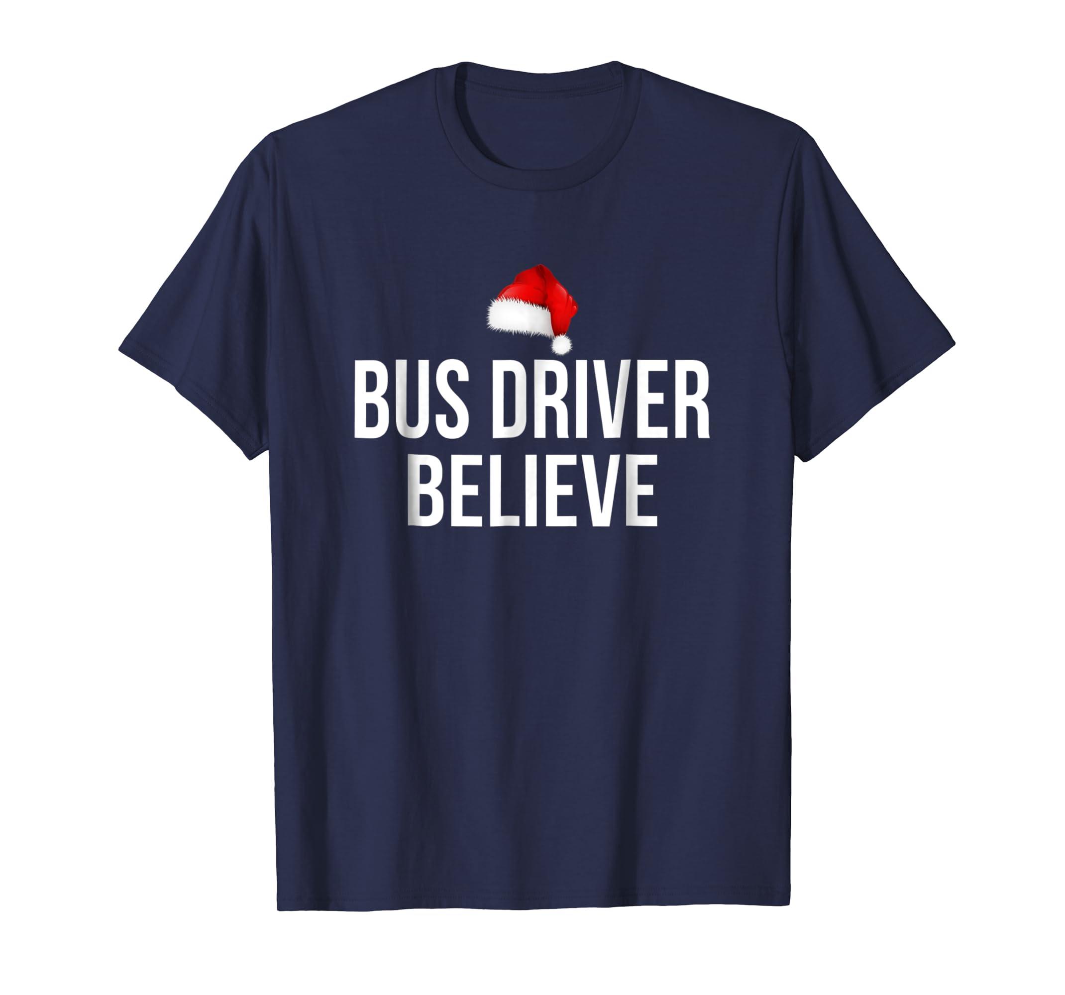Bus driver Christmas Gifts Christmas Believe T Shirt-azvn