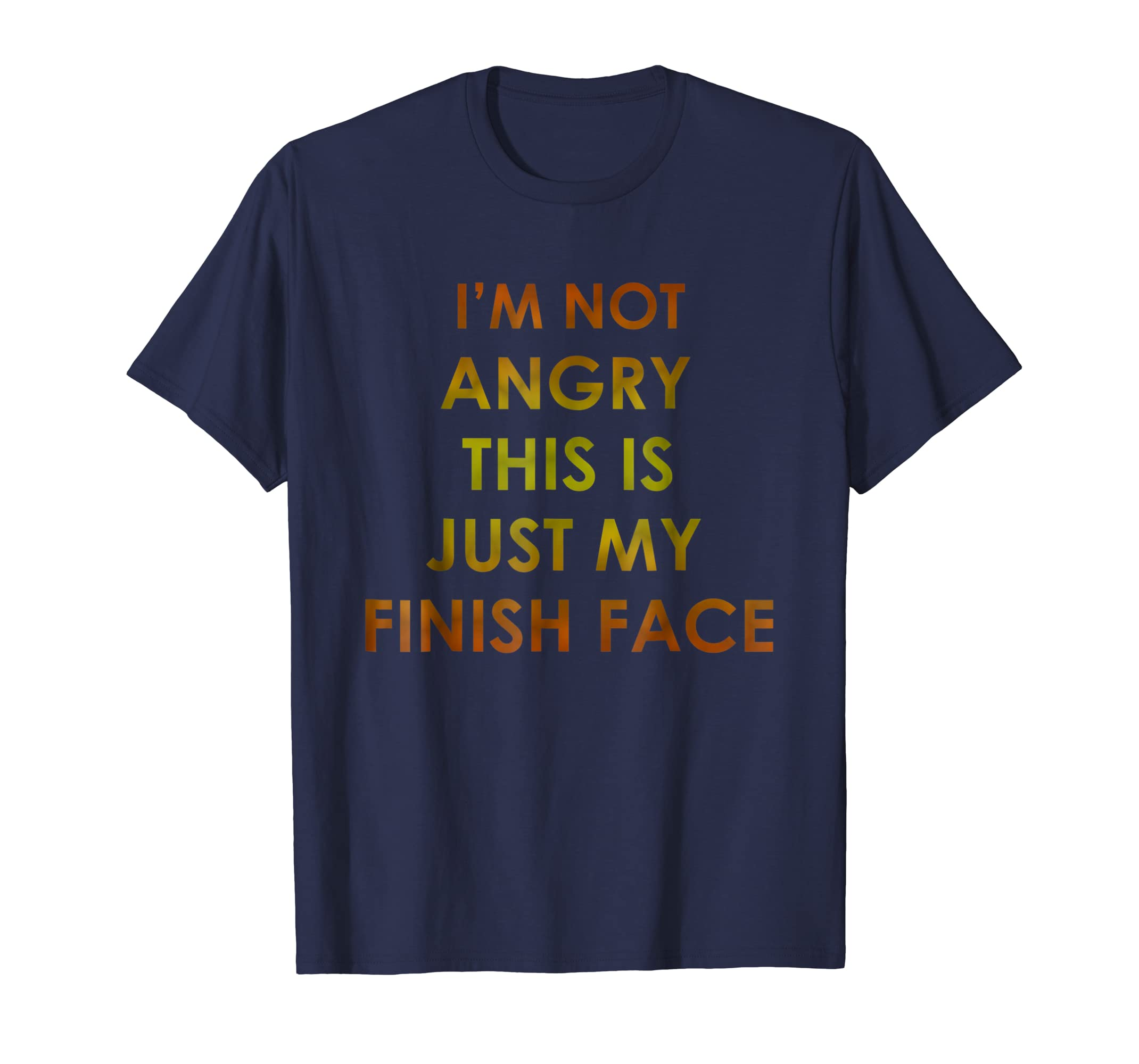 This Is My Finish Face Tshirt-fa