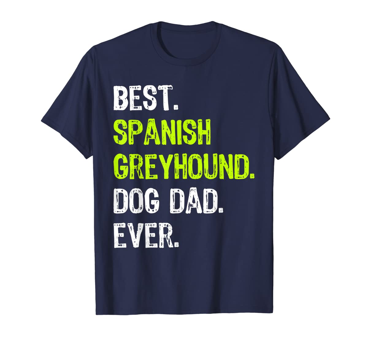 Spanish Greyhound Dog Dad Fathers Day Dog Lovers Gift T-Shirt-Men's T-Shirt-Navy