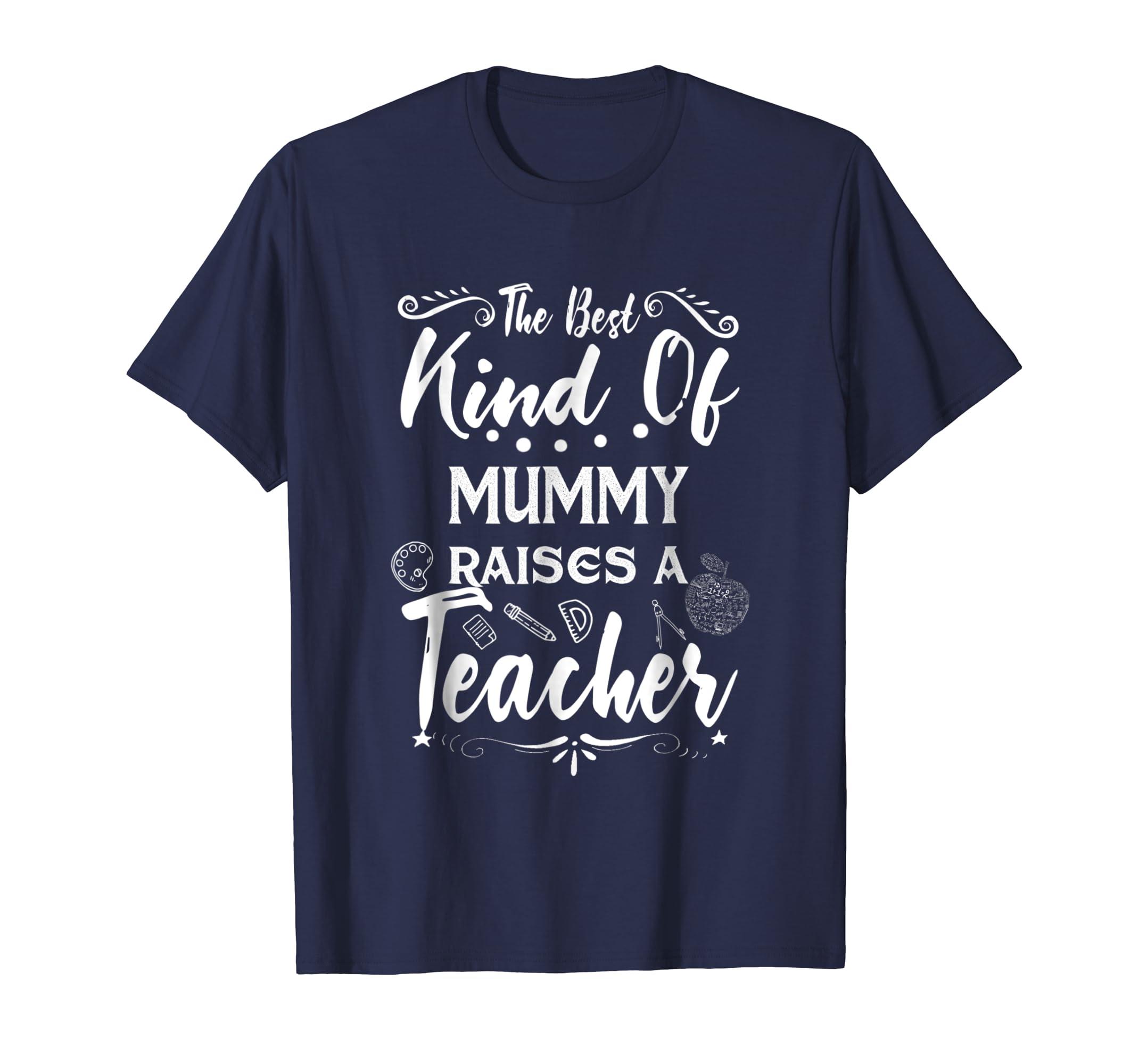 Best Kind of Mummy Raises Teacher Back To School Shirt-mt
