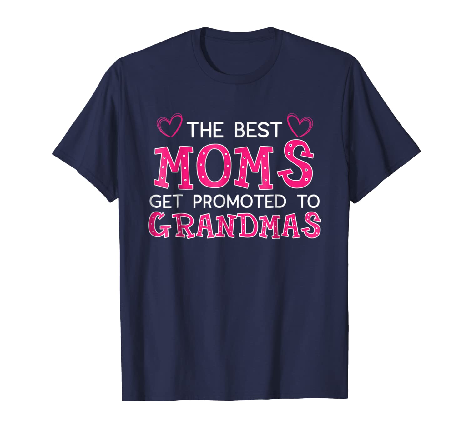 The Best Moms Get Promoted To Grandmas Grandma T Shirt