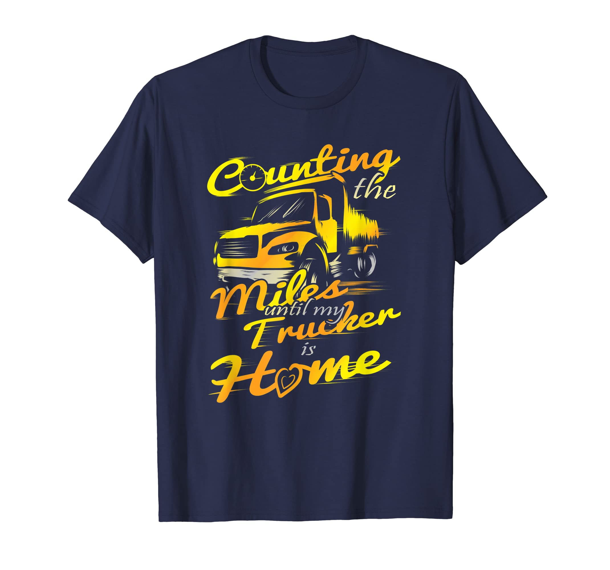 cd0cc93e4be Amazon.com  Counting The Miles Until My Trucker Is Home T-Shirt  Clothing