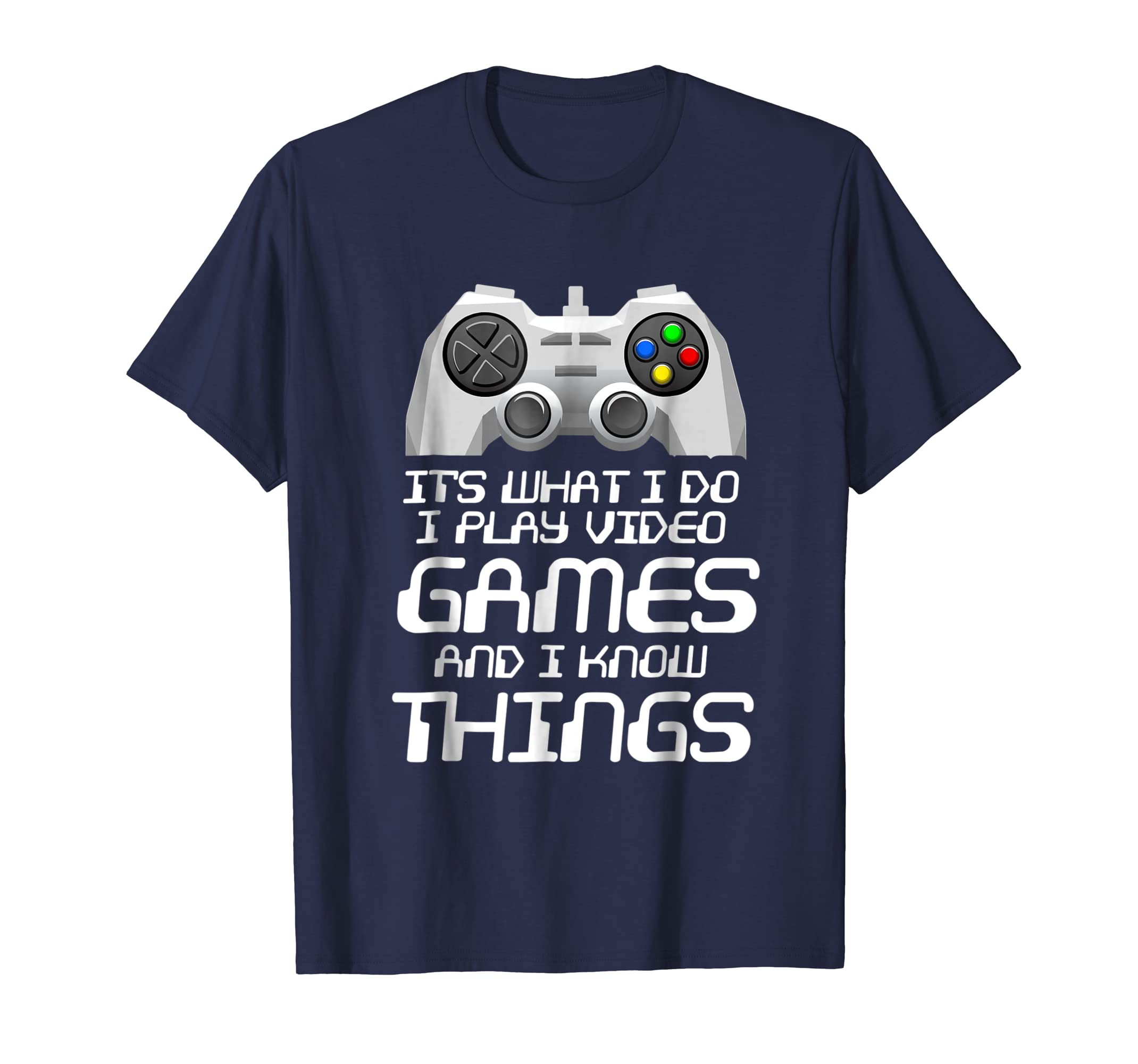 Its What I Do I Play Games and I Know Things Gift Shirt-ANZ