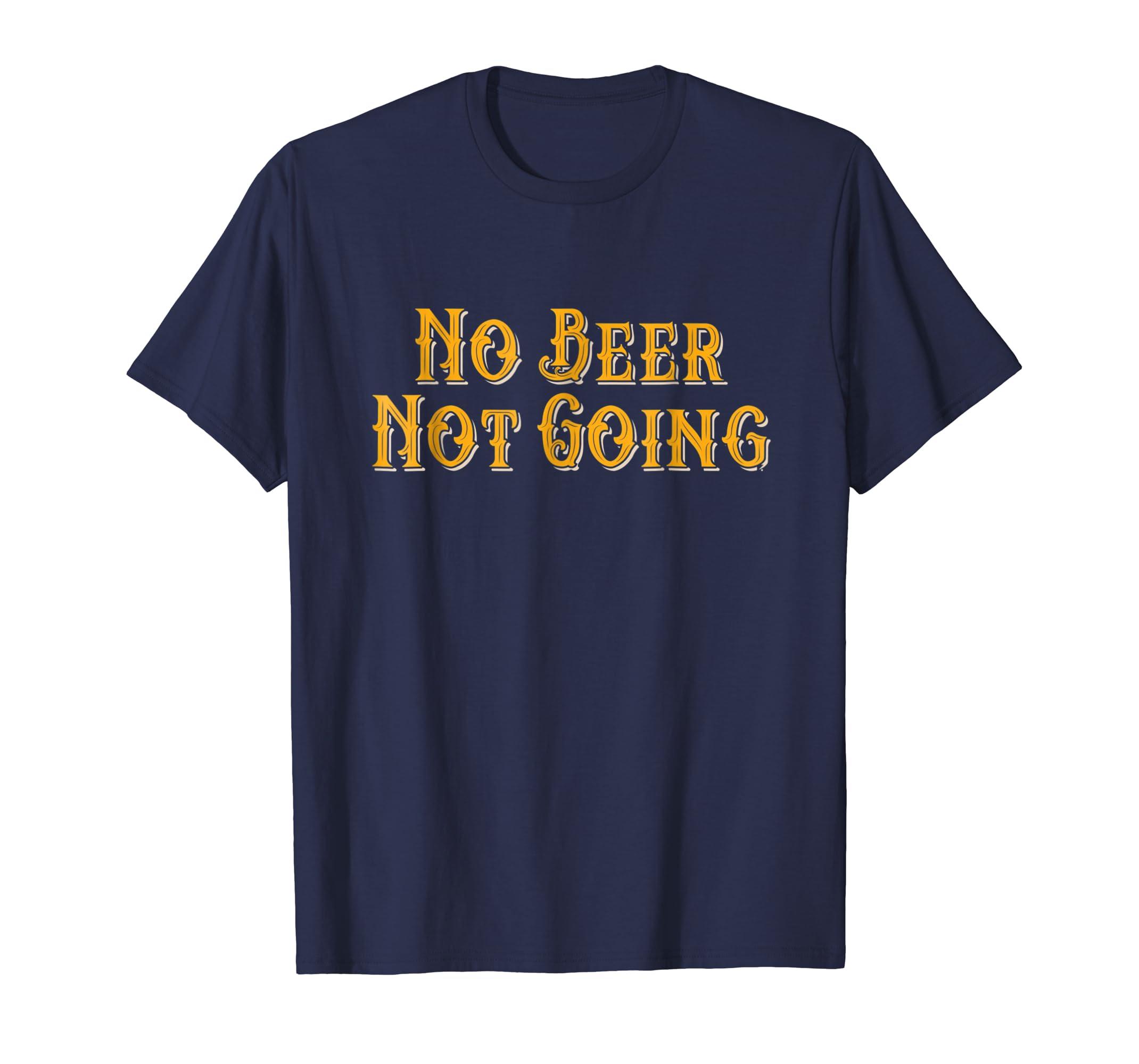 'No Beer Not Going' International Beer Day Shirt-AZP