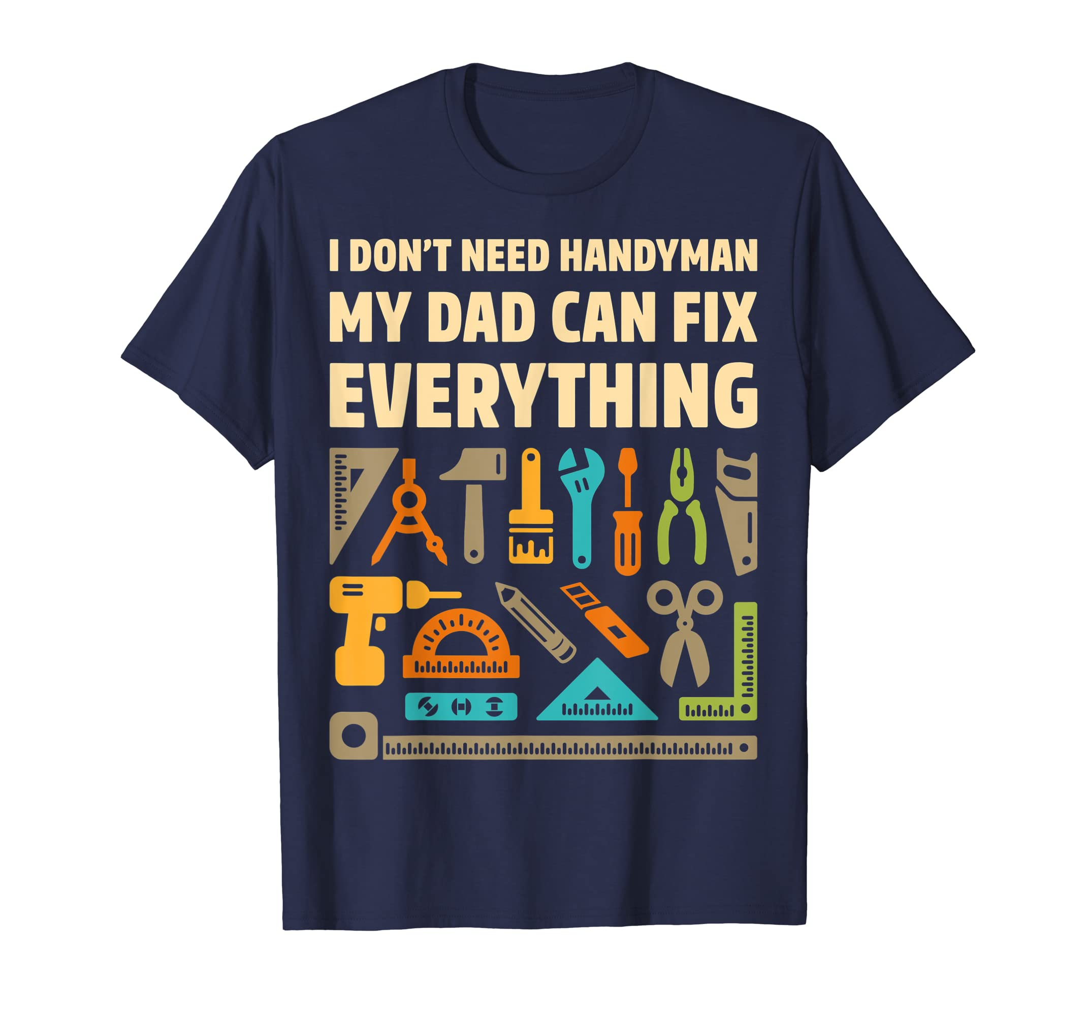 My Dad Can Fix Everything Funny Gift Handyman Tee Shirt-ANZ