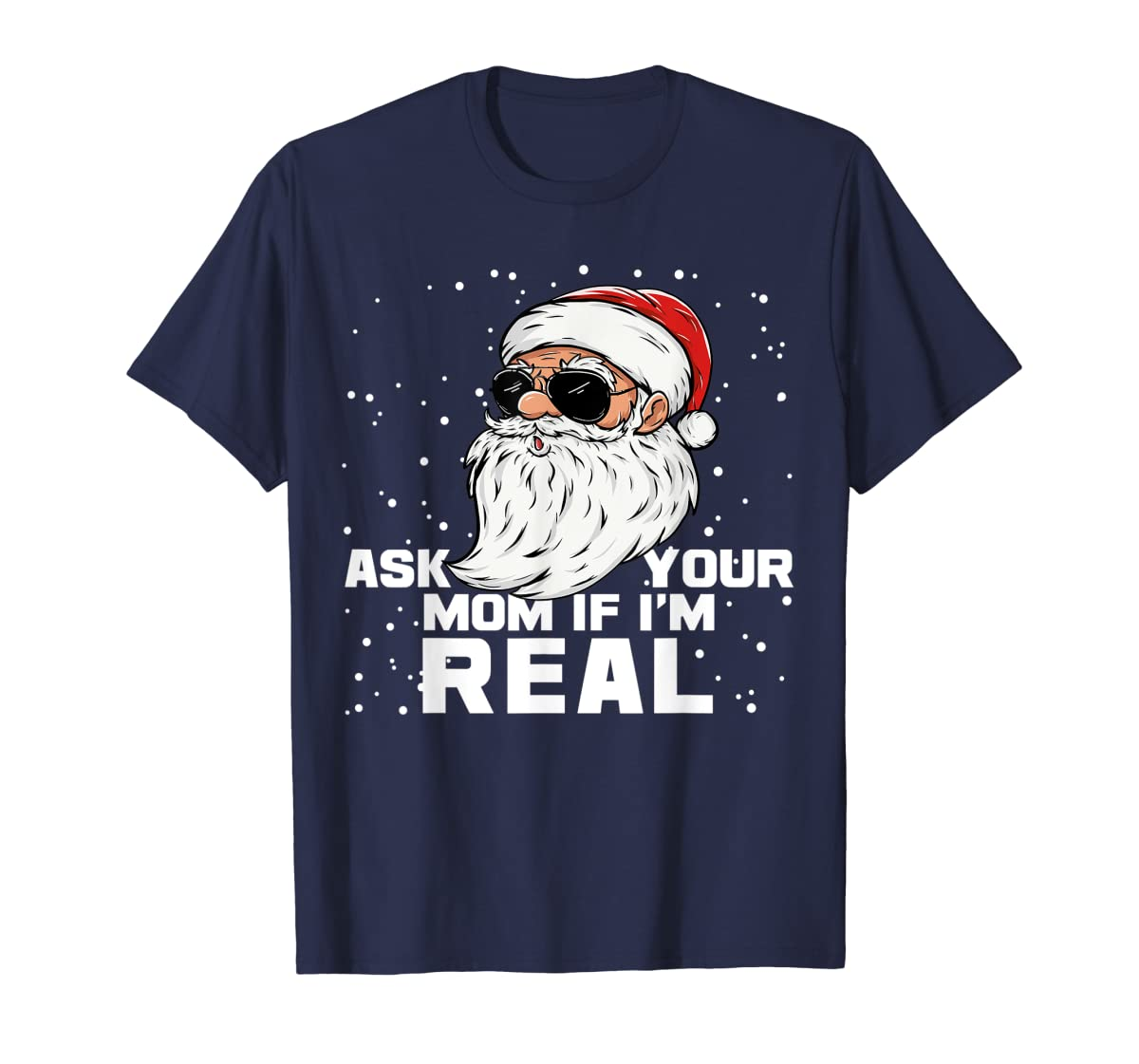 Ask Your Mom If I'm Real | Santa Claus Christmas T-Shirt-Men's T-Shirt-Navy