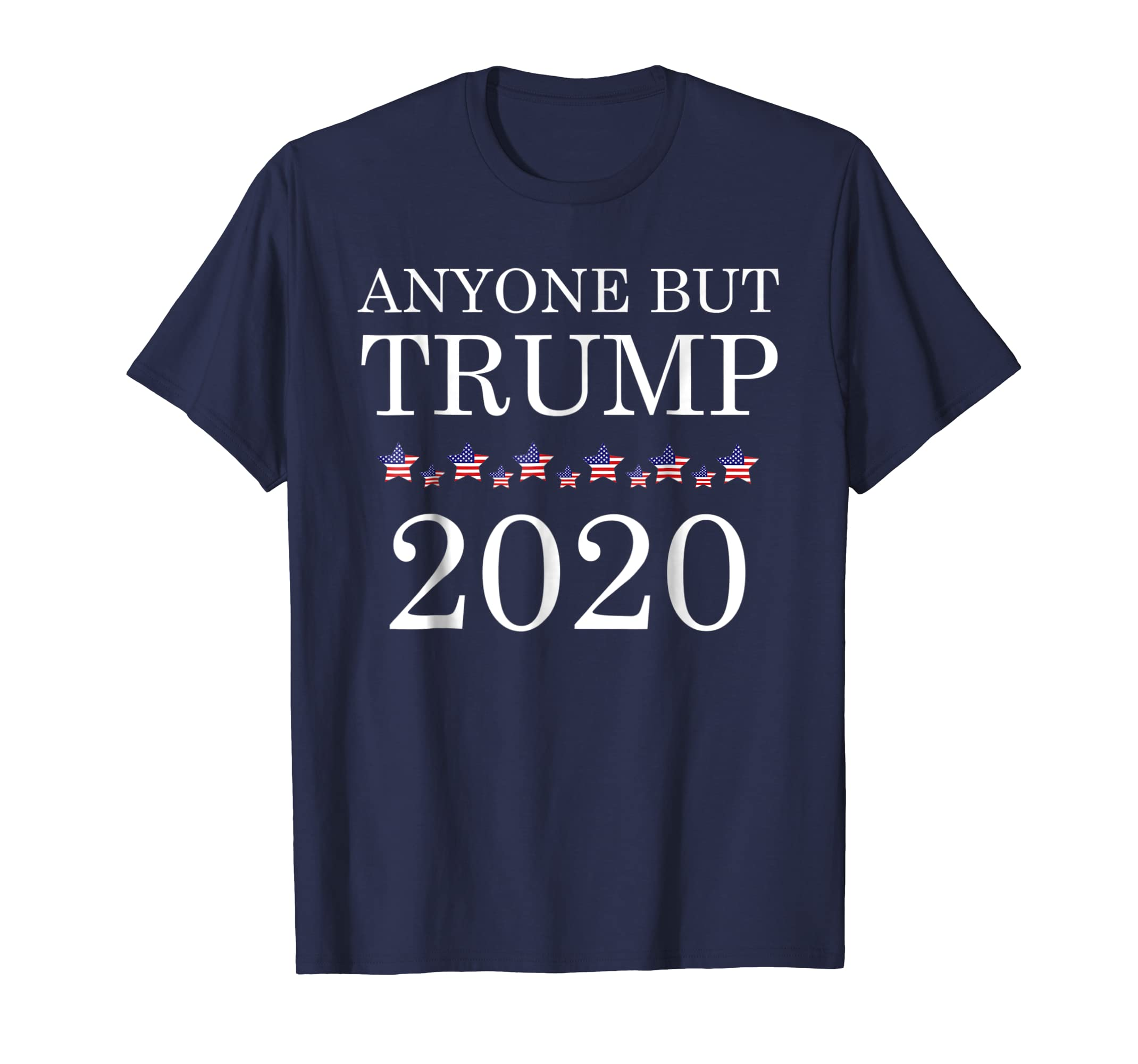 Anyone But Trump 2020 Funny Sarcastic Political Tshirt Gifts-azvn