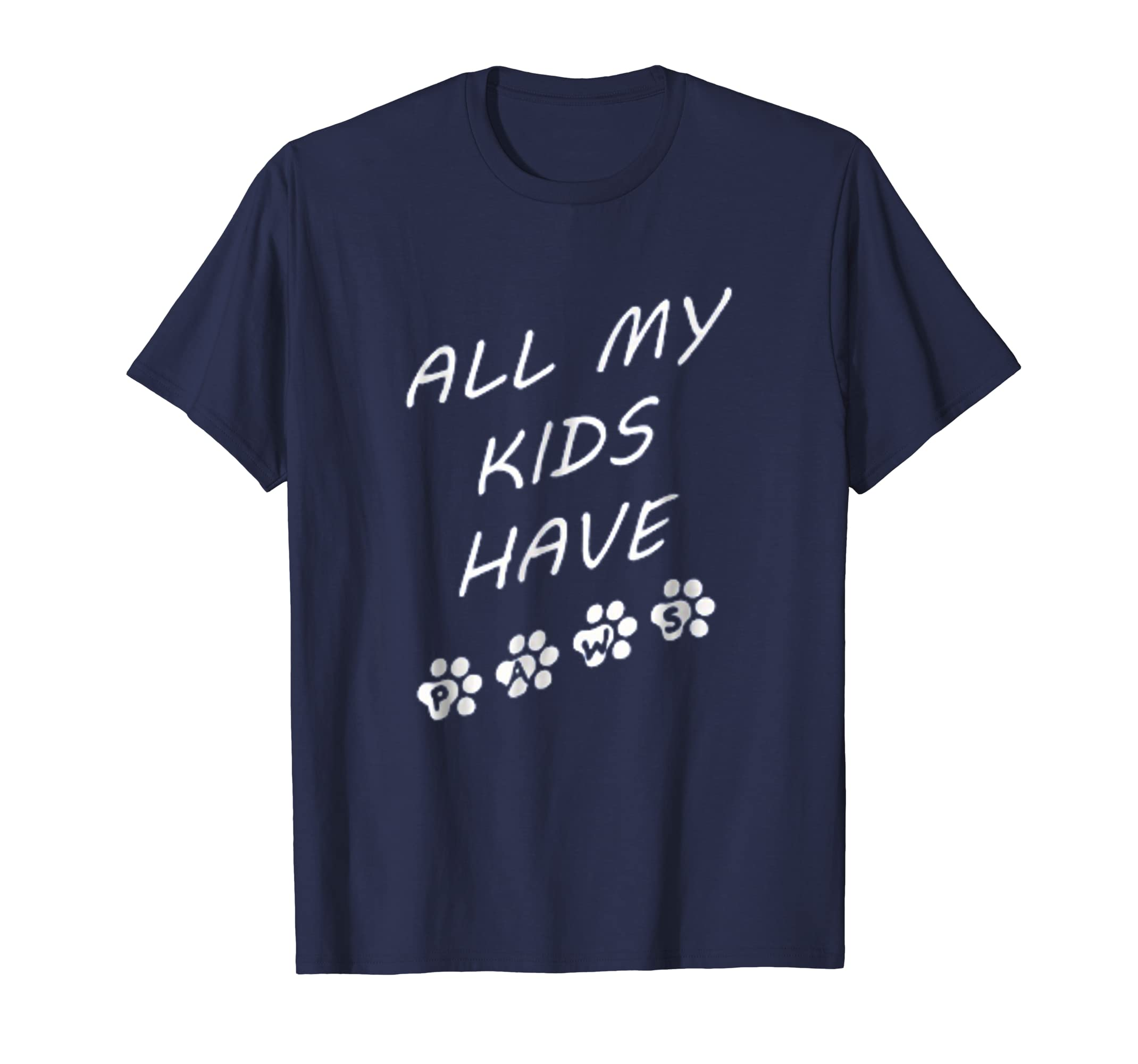 All My Kids Have Paws Shirt Dog/Cat Owner T Shirt-AZP