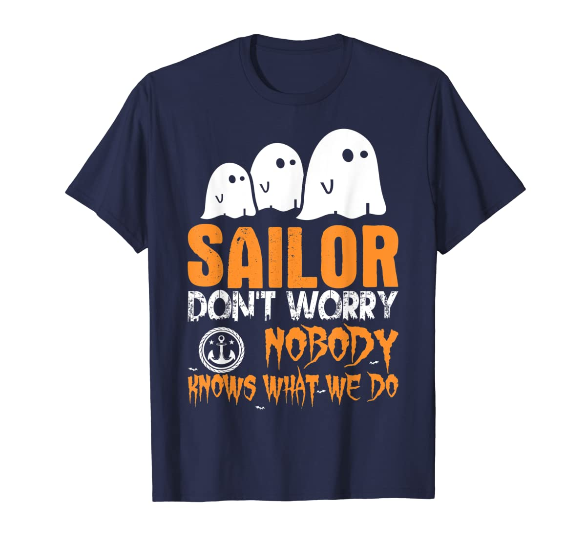 Sailor Nobody Knows What We Do Halloween T-Shirt-Men's T-Shirt-Navy