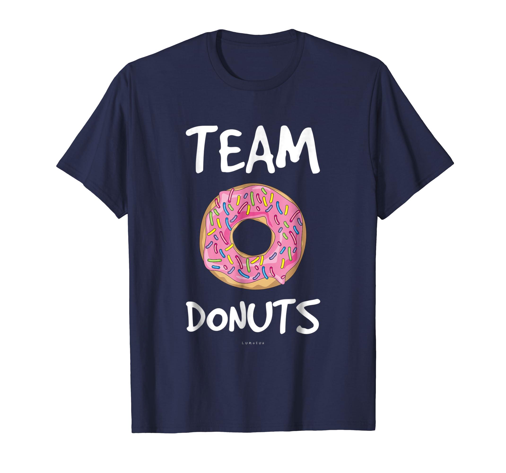 0d6d0f46f Amazon.com: Funny Gift Shirt: Team Donuts Tee - Funny Donut Shirts: Clothing