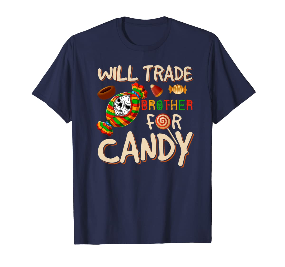 Will Trade Brother For Candy Halloween Premium T-Shirt-Men's T-Shirt-Navy