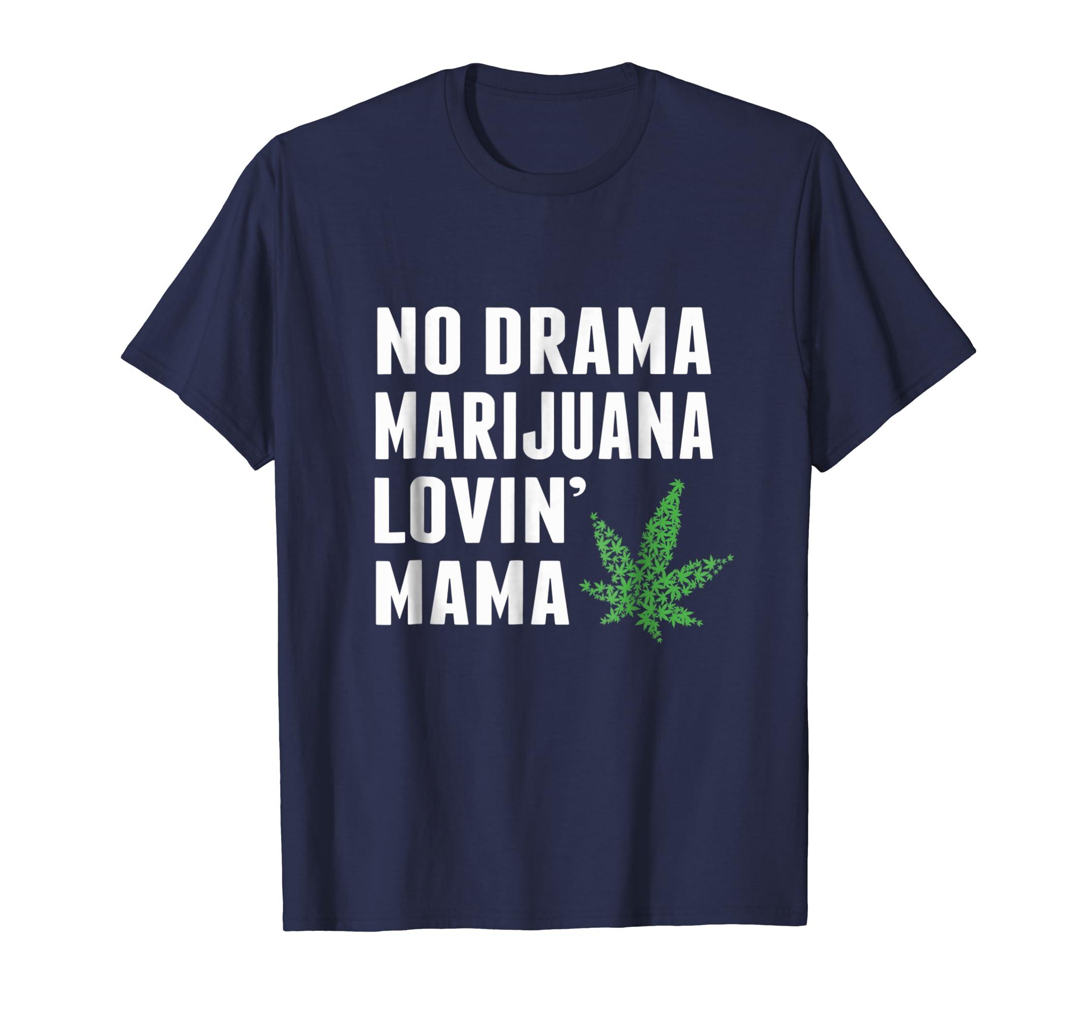 Weed Shirts for women No Drama Marijuana Funny Tshirt Gift-azvn