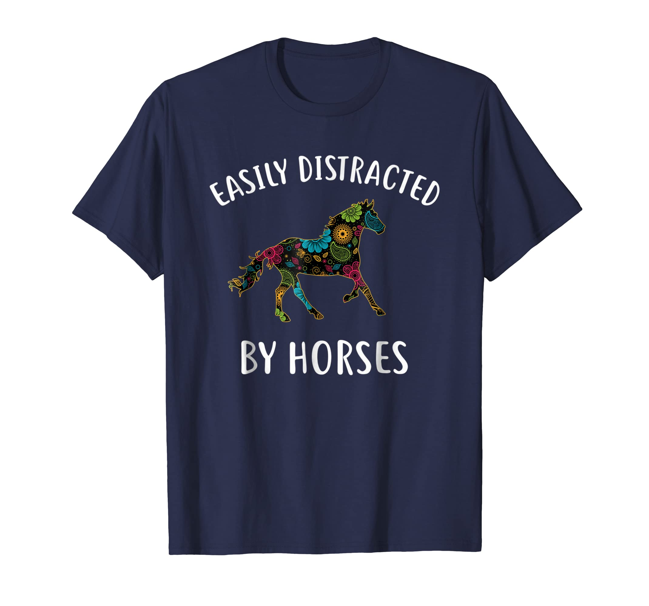 Easily Distracted By Horses T Shirt I Love Horses And Riding-azvn