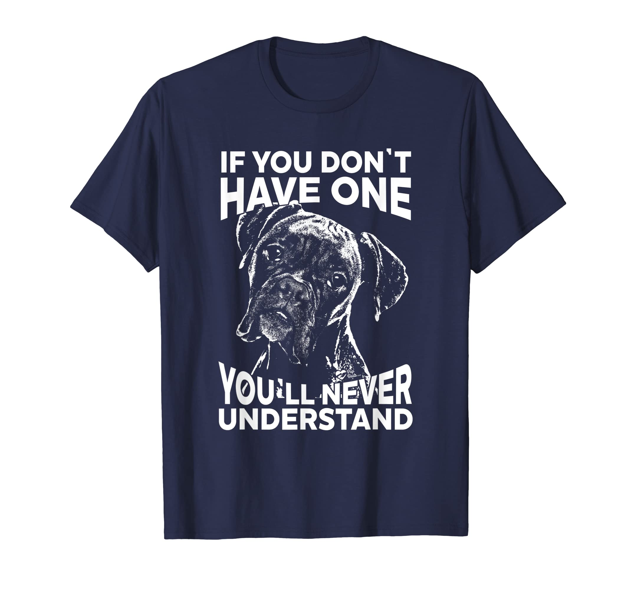 Amazon Com Boxer Dog T Shirt If You Don T Have One Funny Tee Clothing