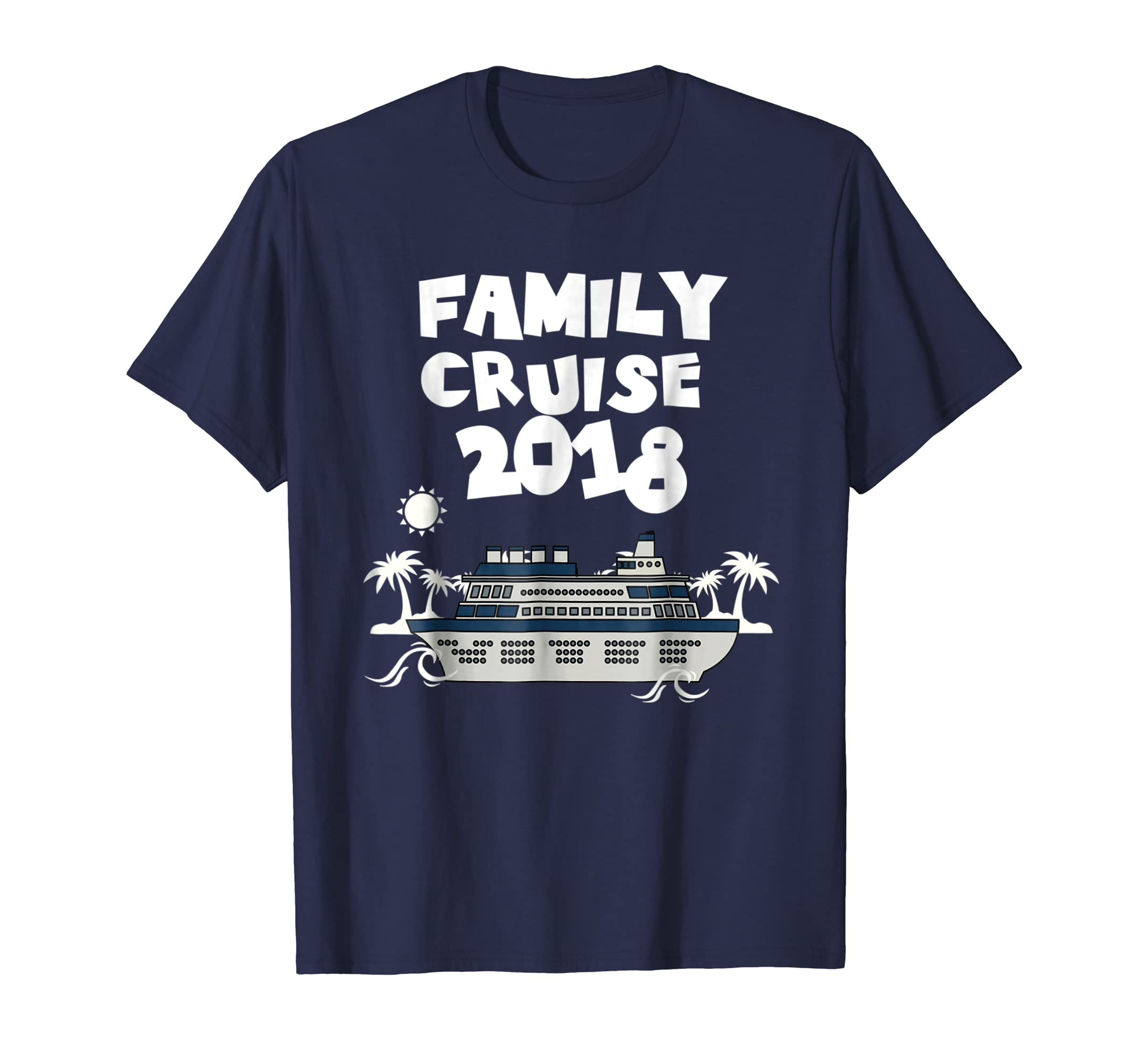 2018 Family Cruise T Shirt   Cruise Vacation Matching Tees-Awarplus