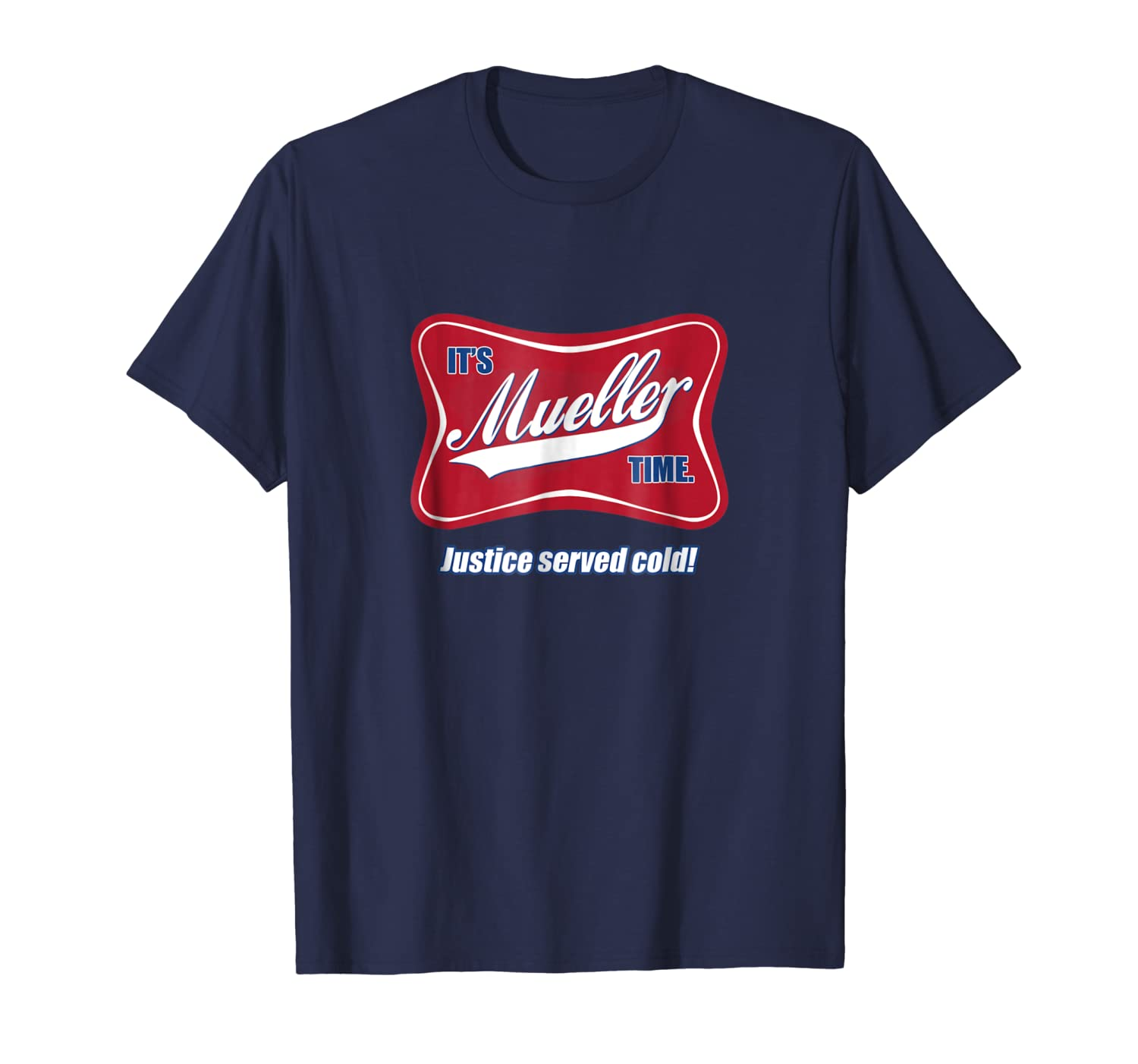Amazon Its Mueller Time Justice Served Cold T Shirt Clothing