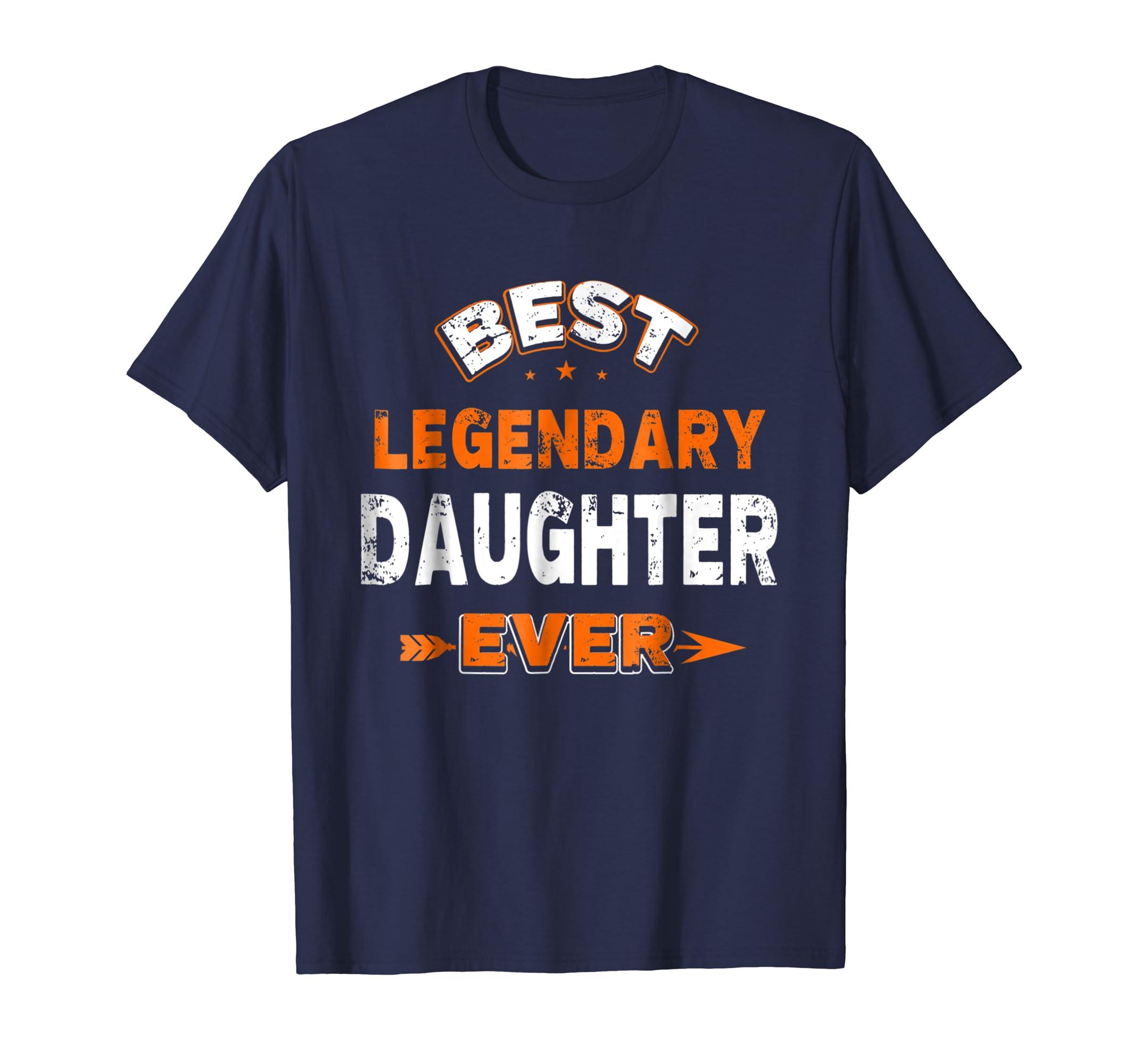 Ever Family Shirt Best Legendary Daughter Ever Family-Awarplus