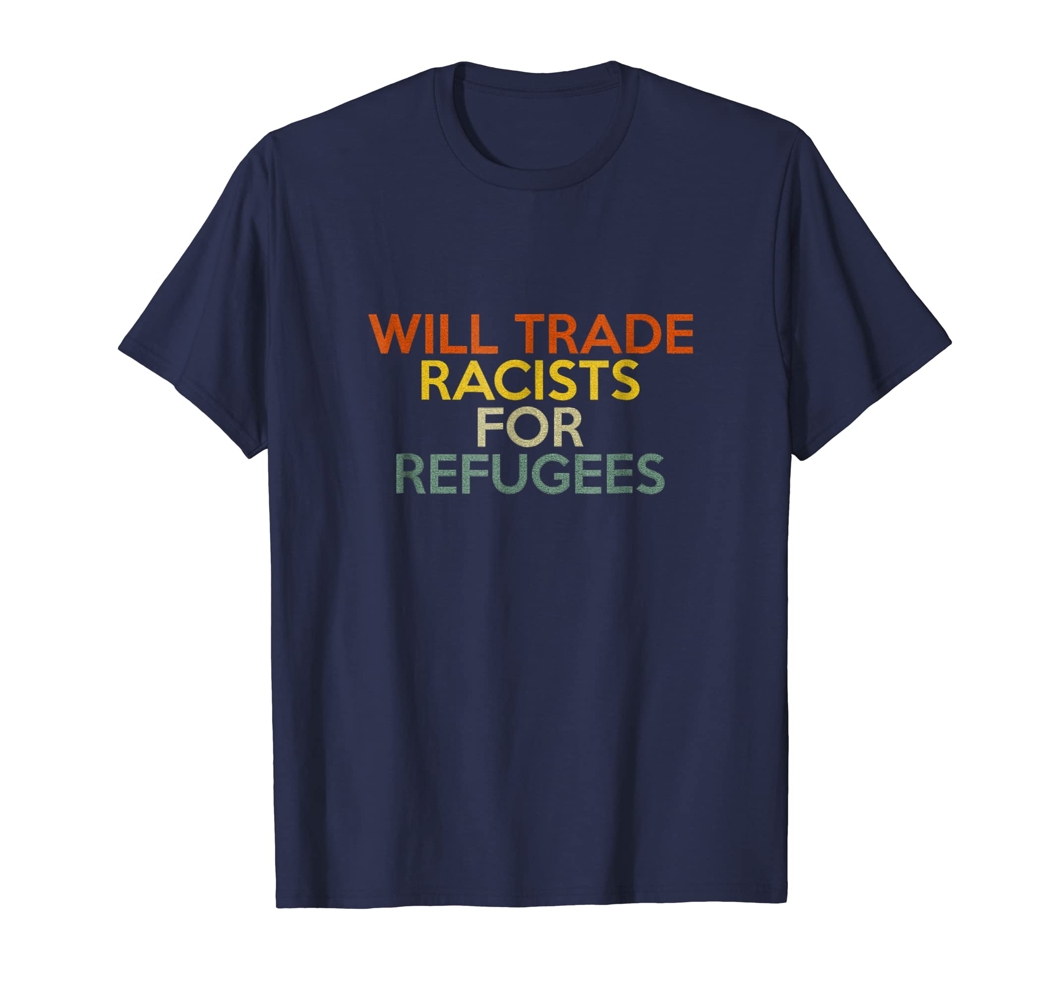 Vintage Retro Shirt Will Trade Racists For Refugees-azvn