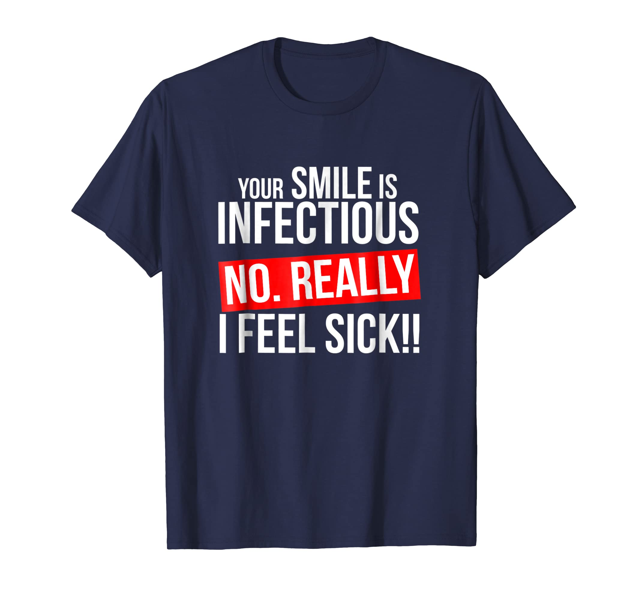 Your Smile Is Infectious Funny T-Shirt-AZP