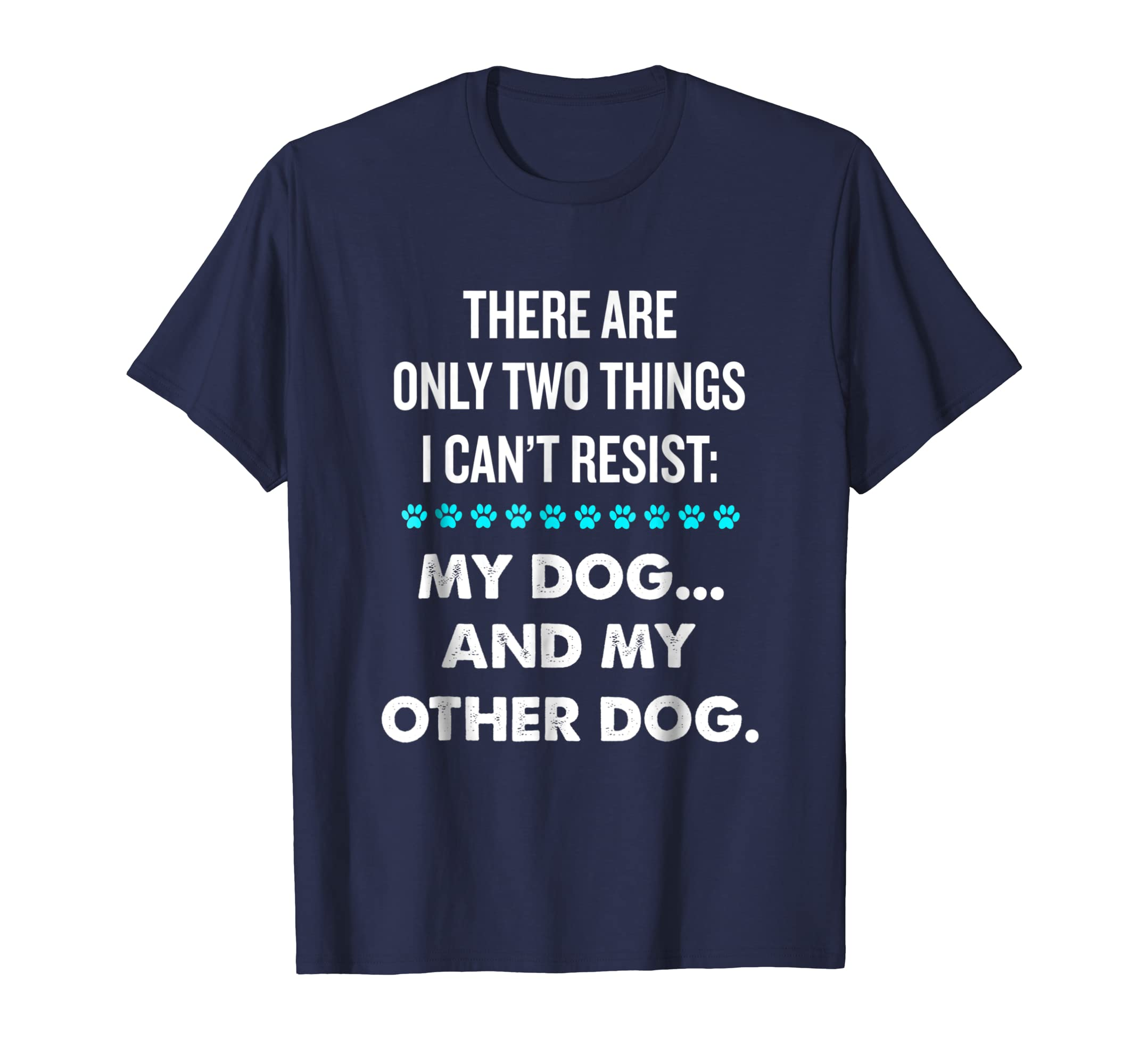 I cant resist my dog and my other dog funny T shirt-AZP