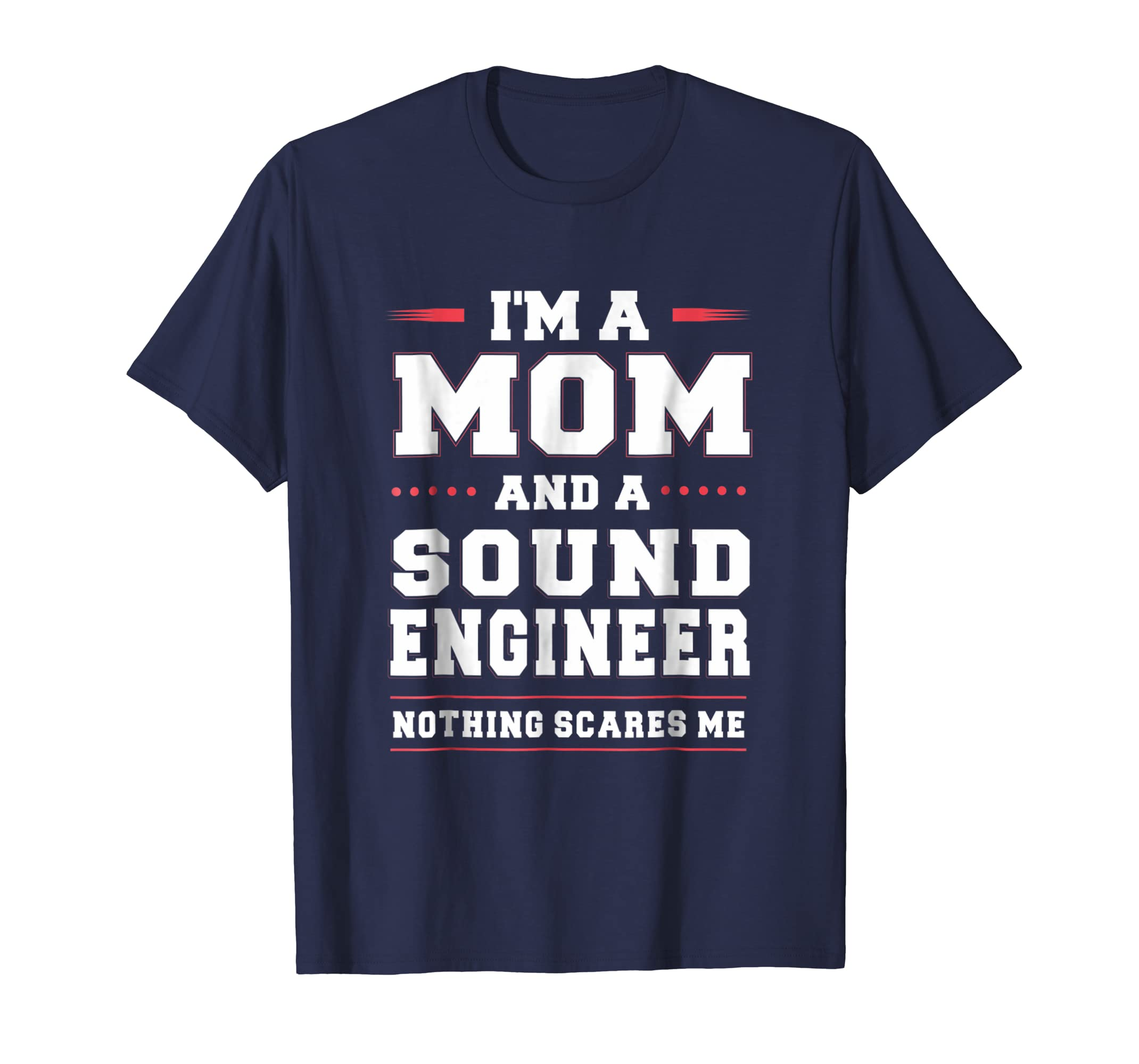 A Mom And A Sound Engineer Nothing Scares Me Women T Shirt-ln