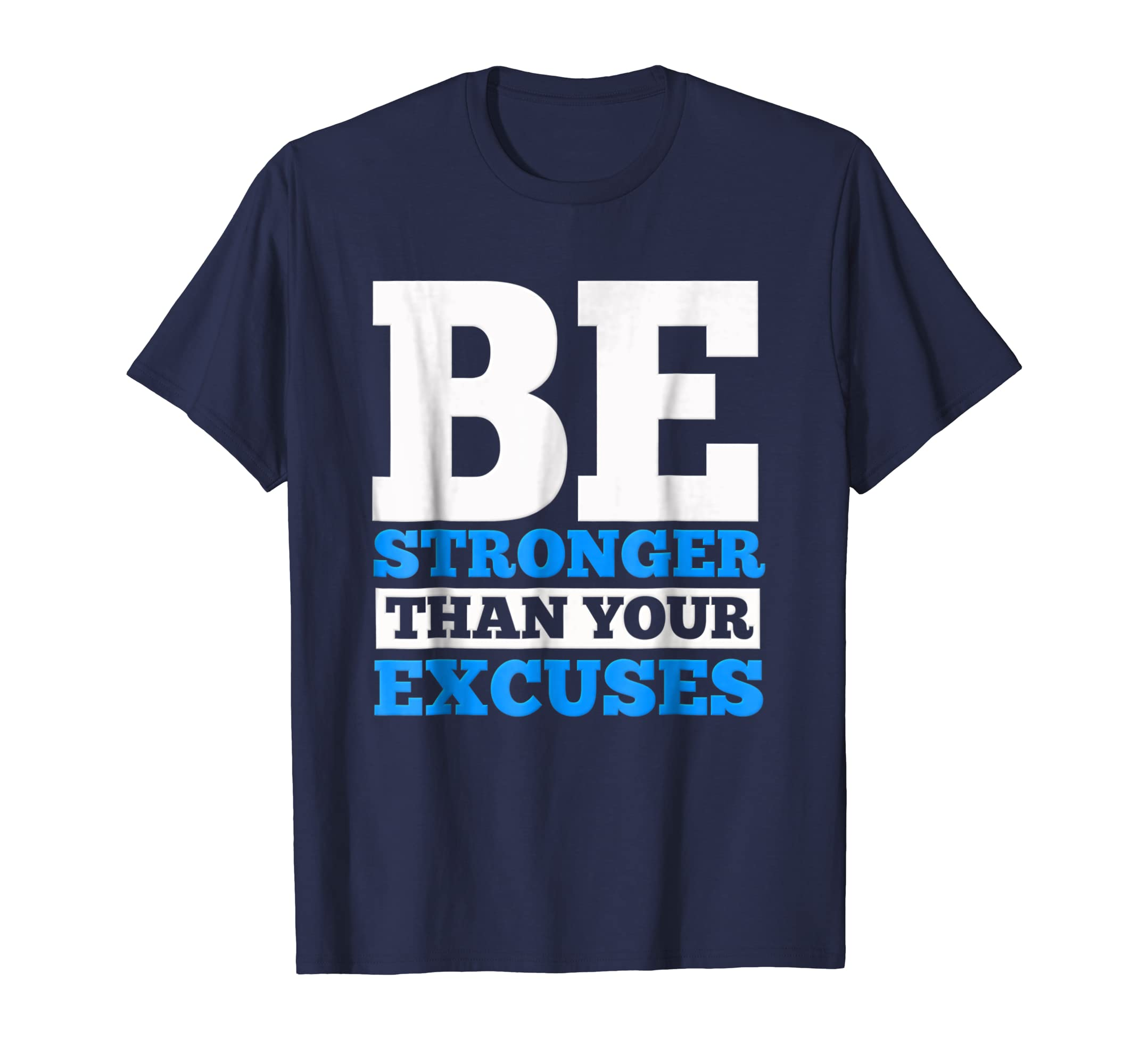 Be Stronger Than Your Excuses Motivation Workout T Shirt-azvn