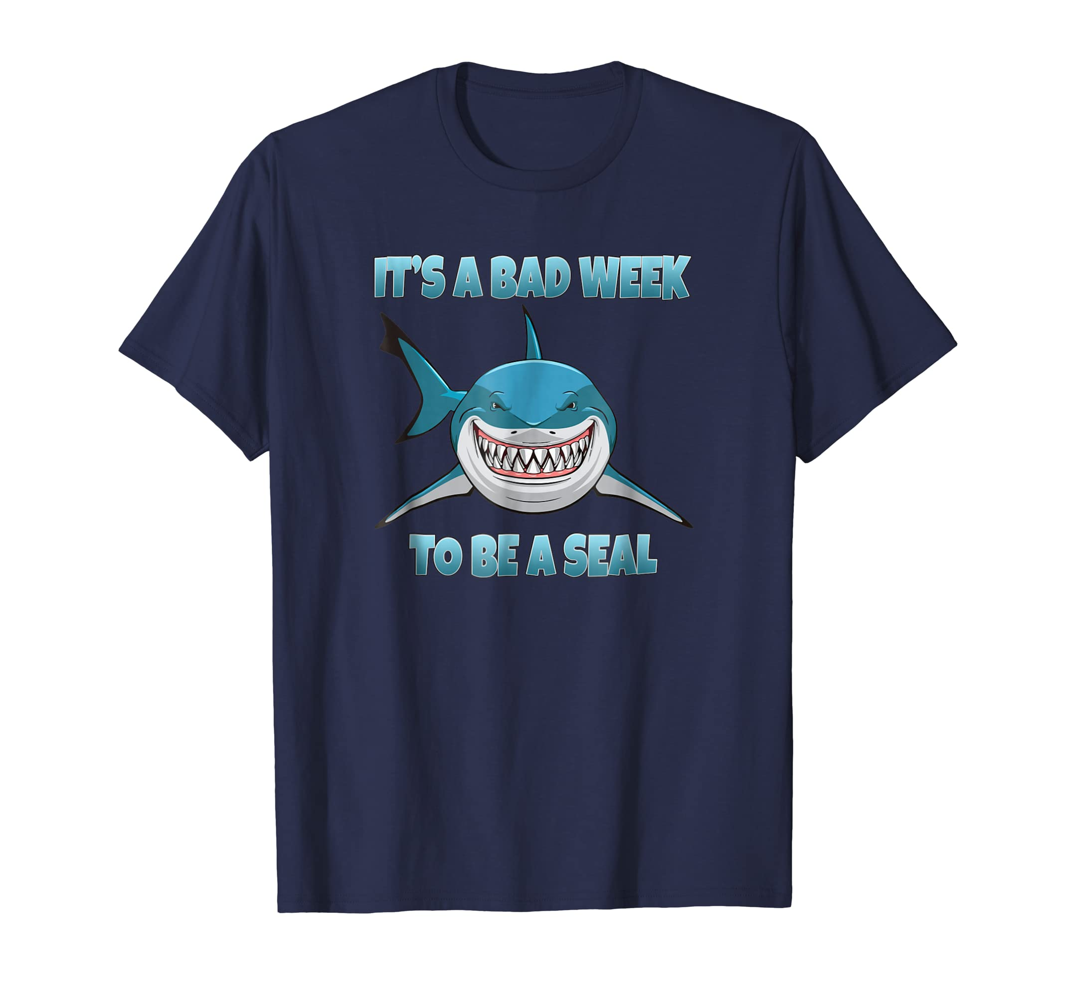 bc0a1bb0ee It's A Bad Week To Be A Seal Funny Shark T-Shirt-fa — Kuxovo
