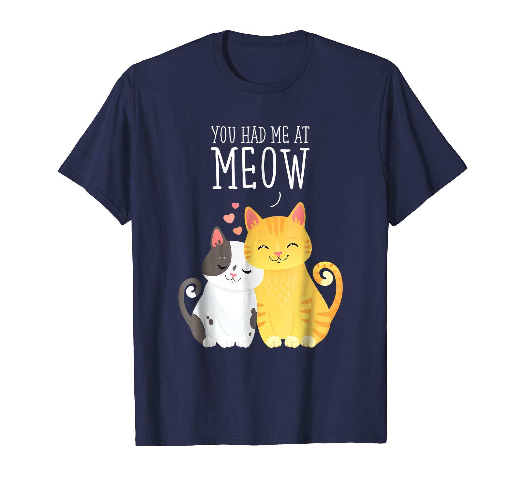 You had me at Meow Cute Cat T-Shirt-AZP