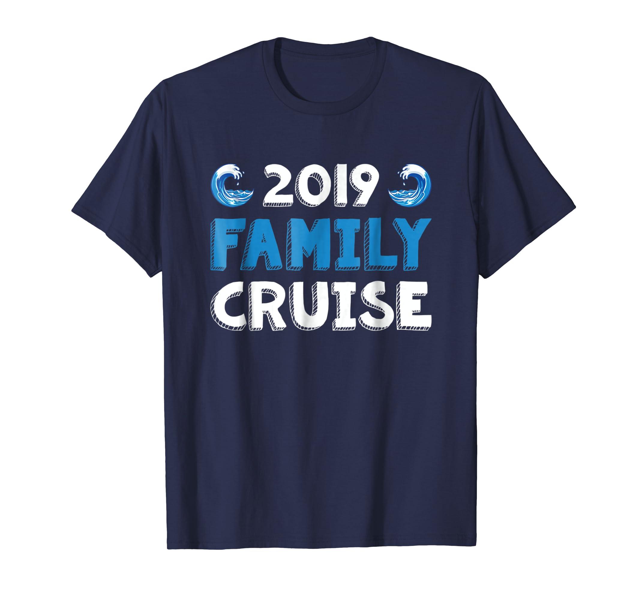 2019 Family Cruise T Shirt Cool Waves Cruising Ship Gift Tee-azvn