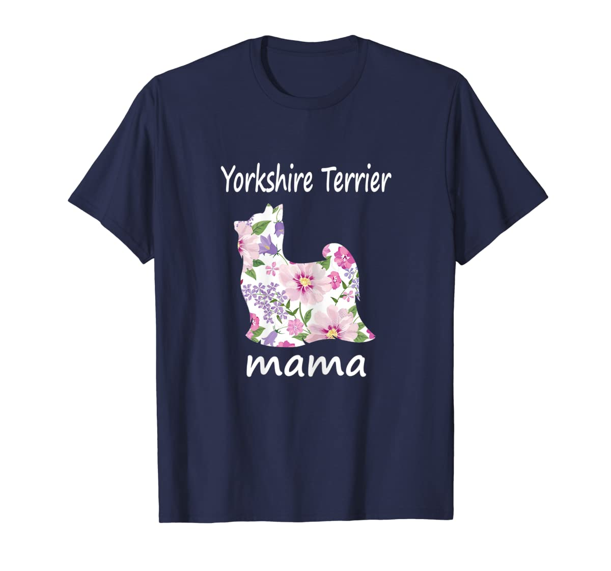 Womens Yorkshire Terrier Mama Decorative Flowers Dog Lover Mom T-Shirt-Men's T-Shirt-Navy