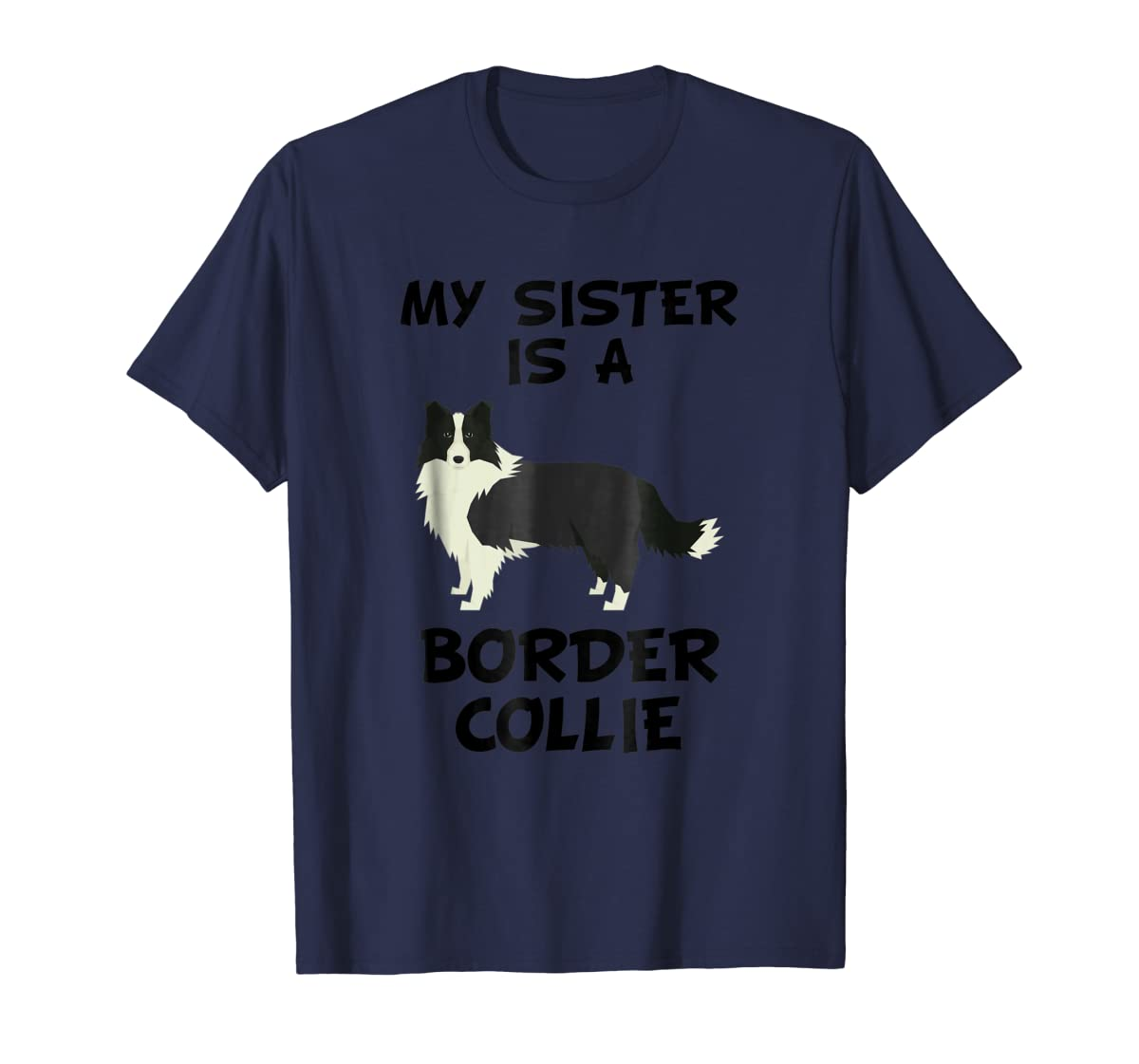 My Sister Is A Border Collie Dog Owner T-Shirt-Men's T-Shirt-Navy